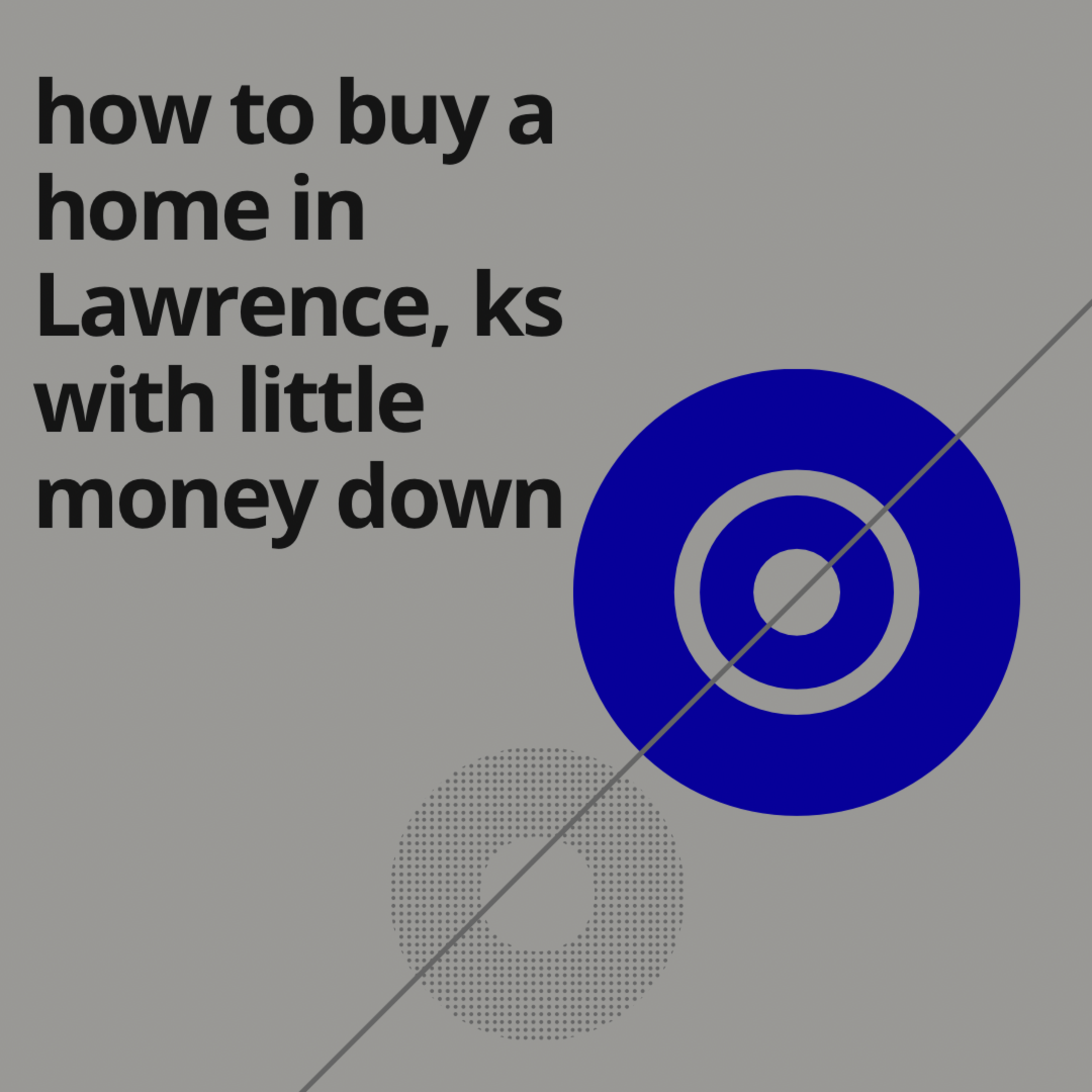 How to Buy a House in Lawrence with Little Money Down