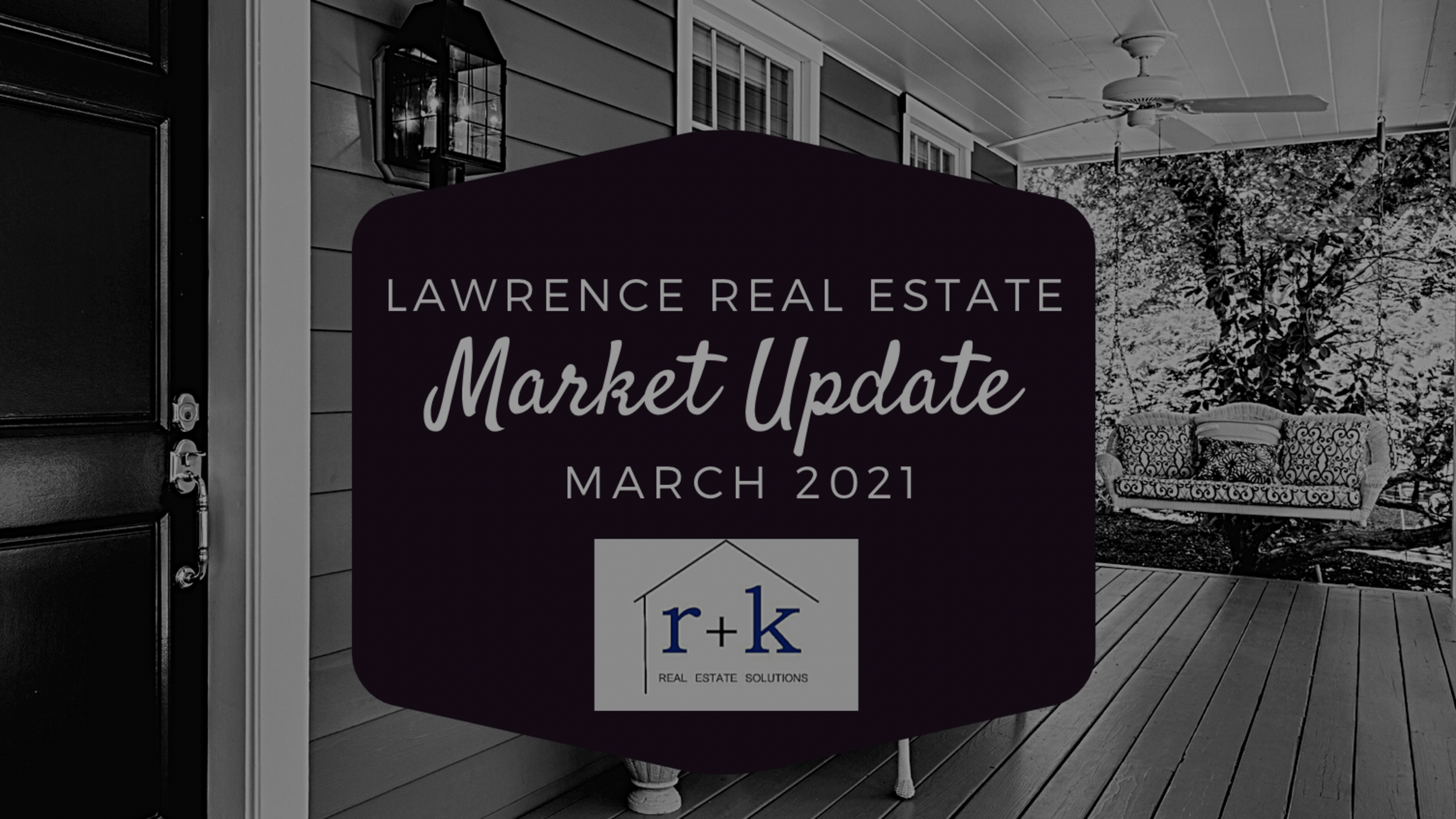 Lawrence Market Update March 2021