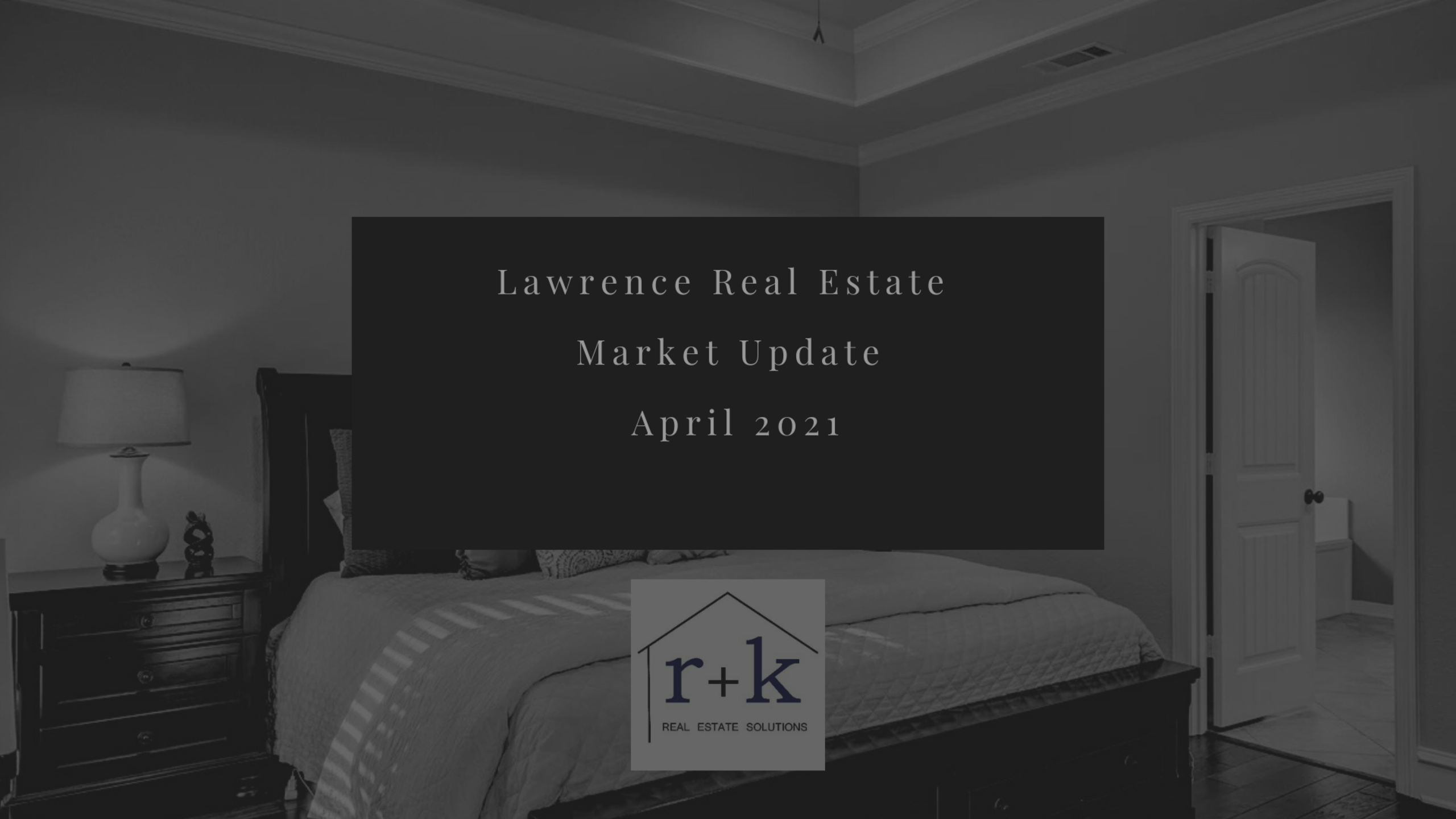 Lawrence Real Estate Market Update April 2021