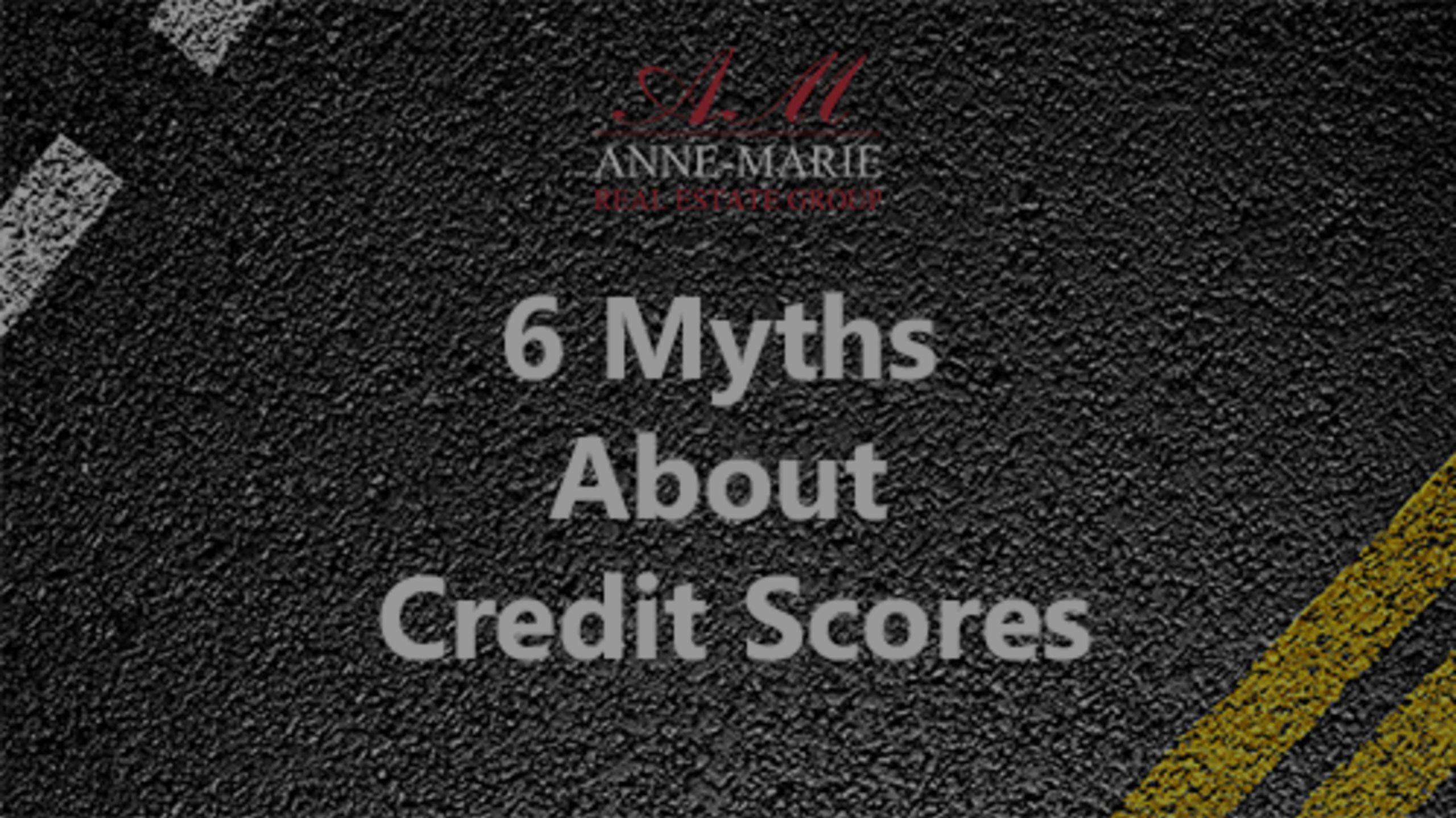 6 Myths About Credit Scores