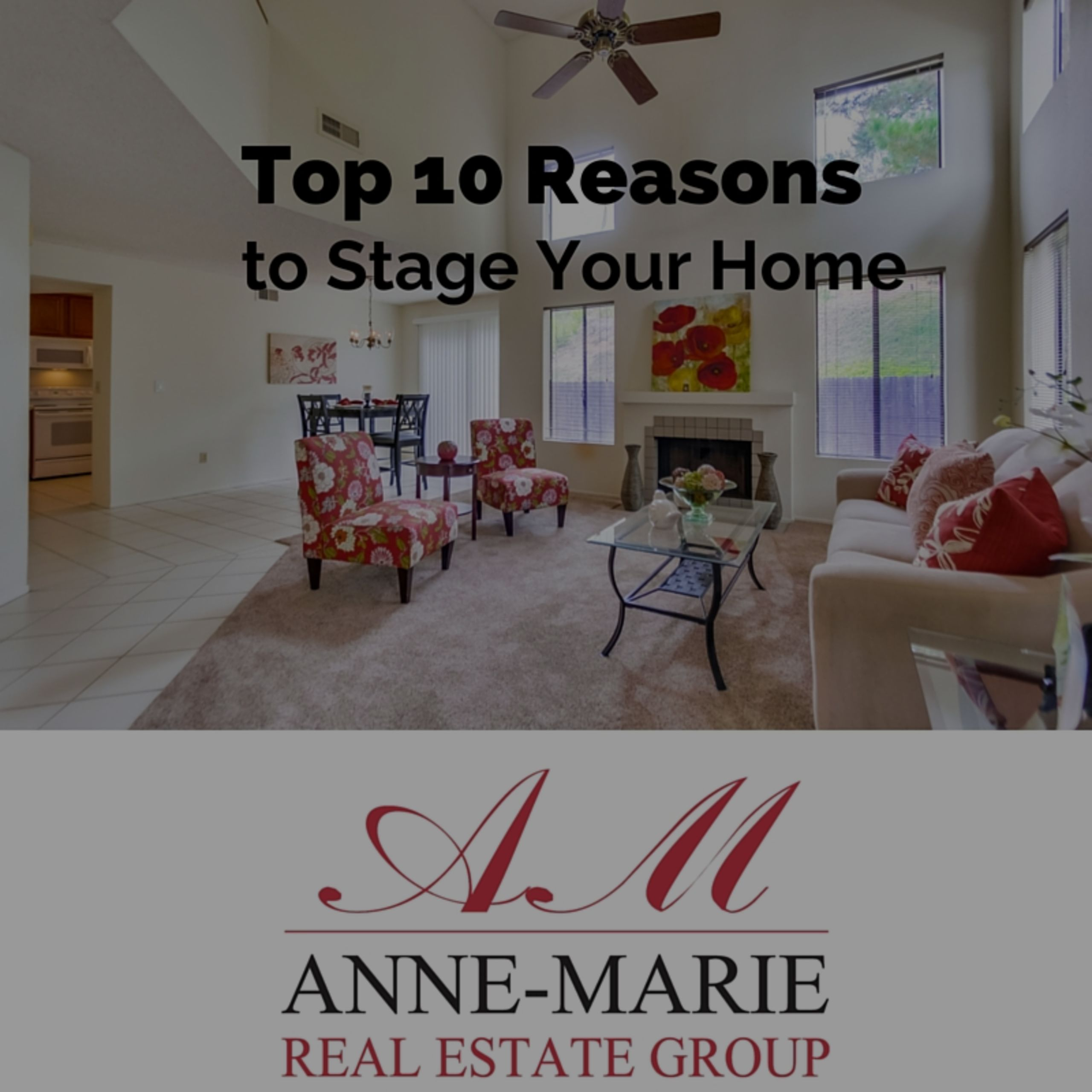 Top 10 Reasons to Stage Your Home