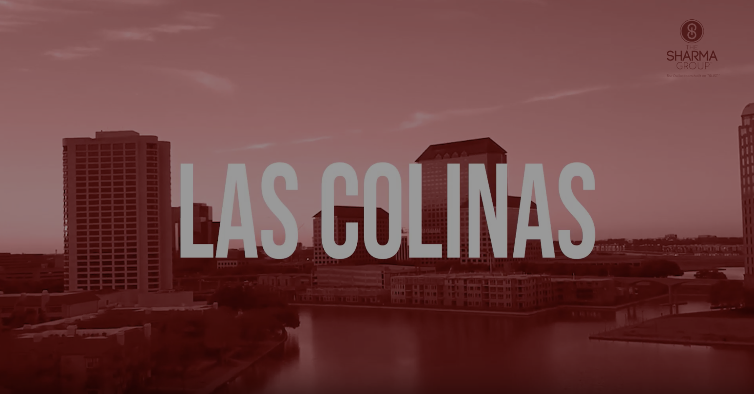 Welcome to Las Colinas | The Sharma Group