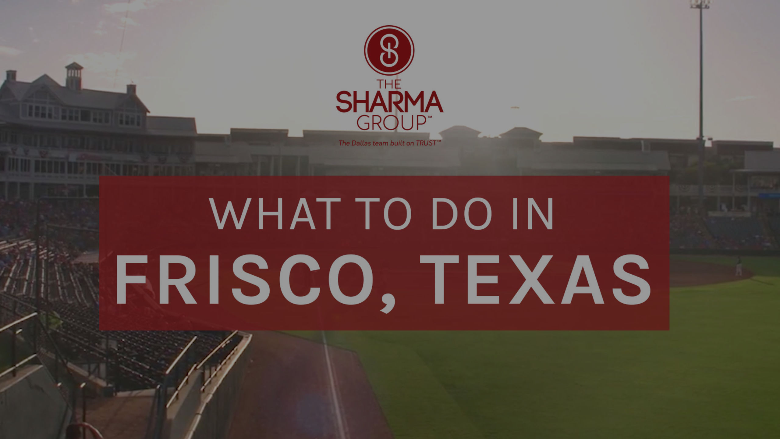 What To Do In Frisco, Texas | The Sharma Group