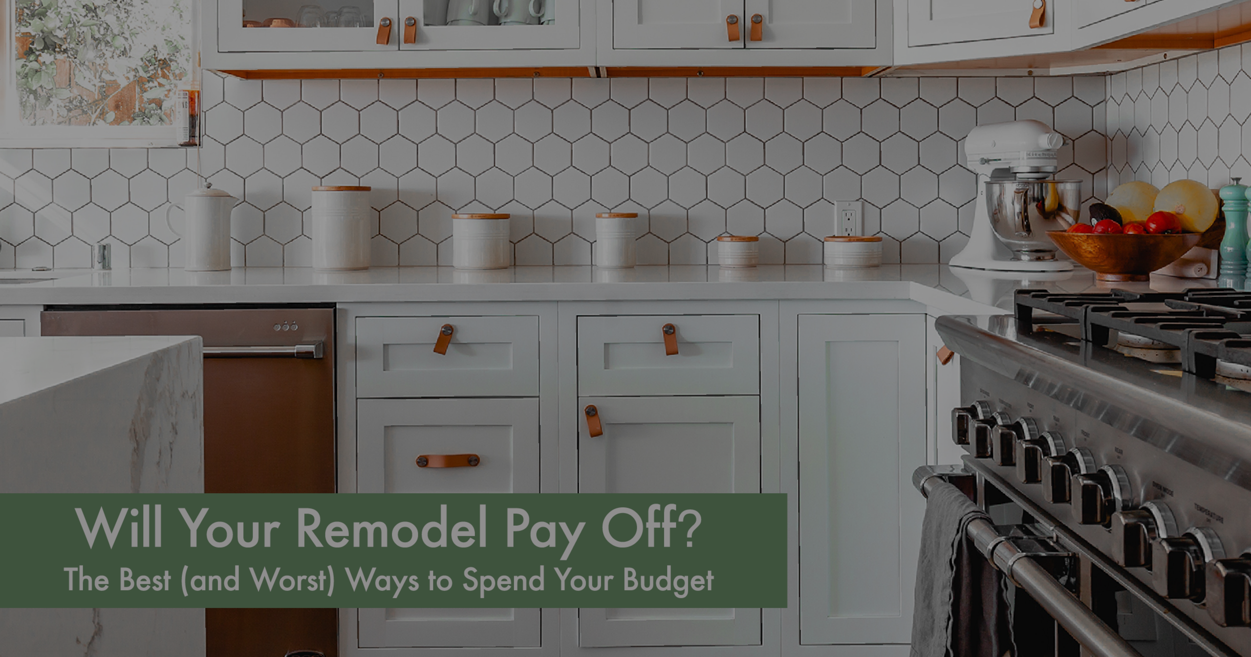 Will Your Remodel Pay Off? The Best (and Worst) Ways to Spend Your Budget