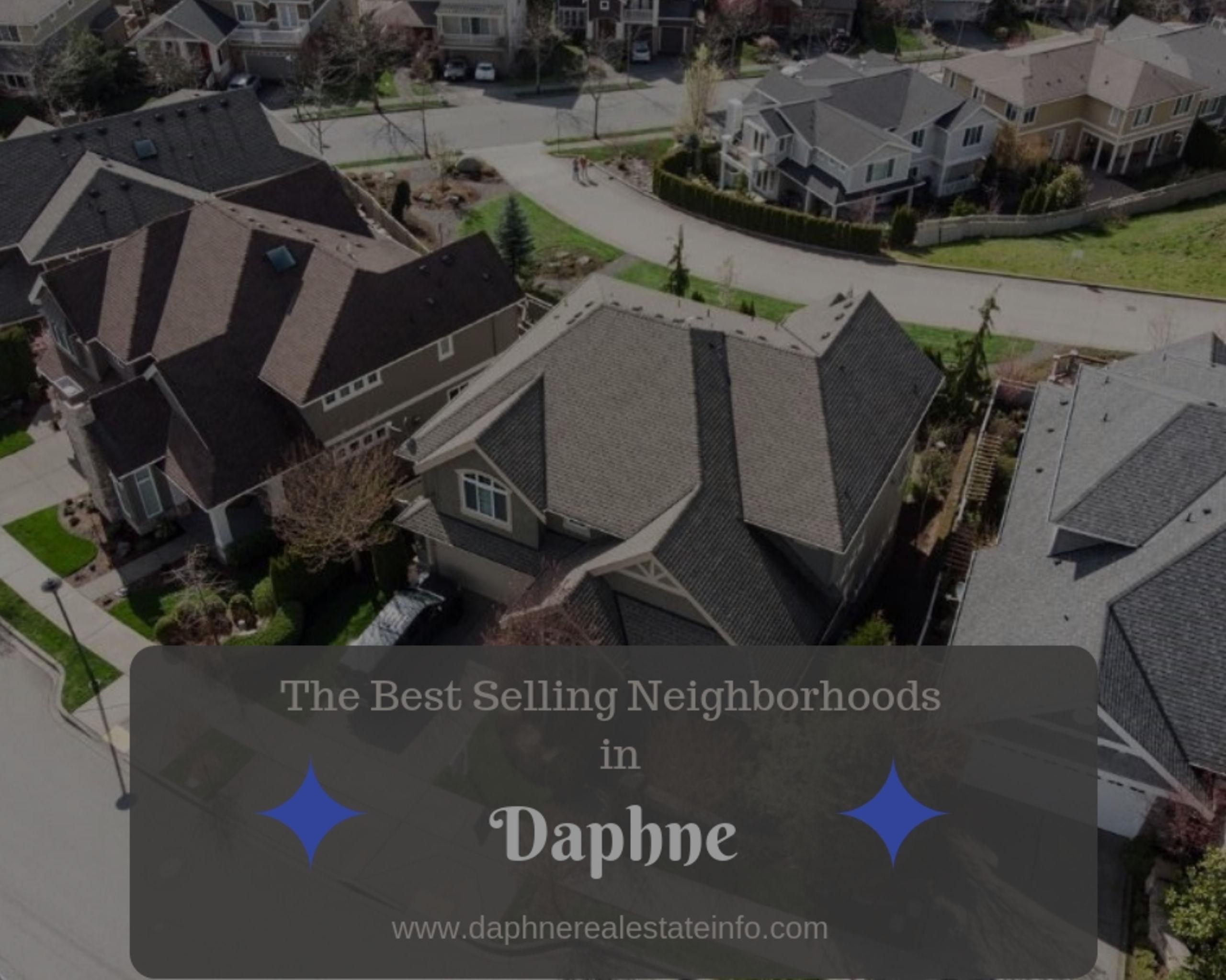 Best Selling Neighborhoods in Daphne – Summer 2018