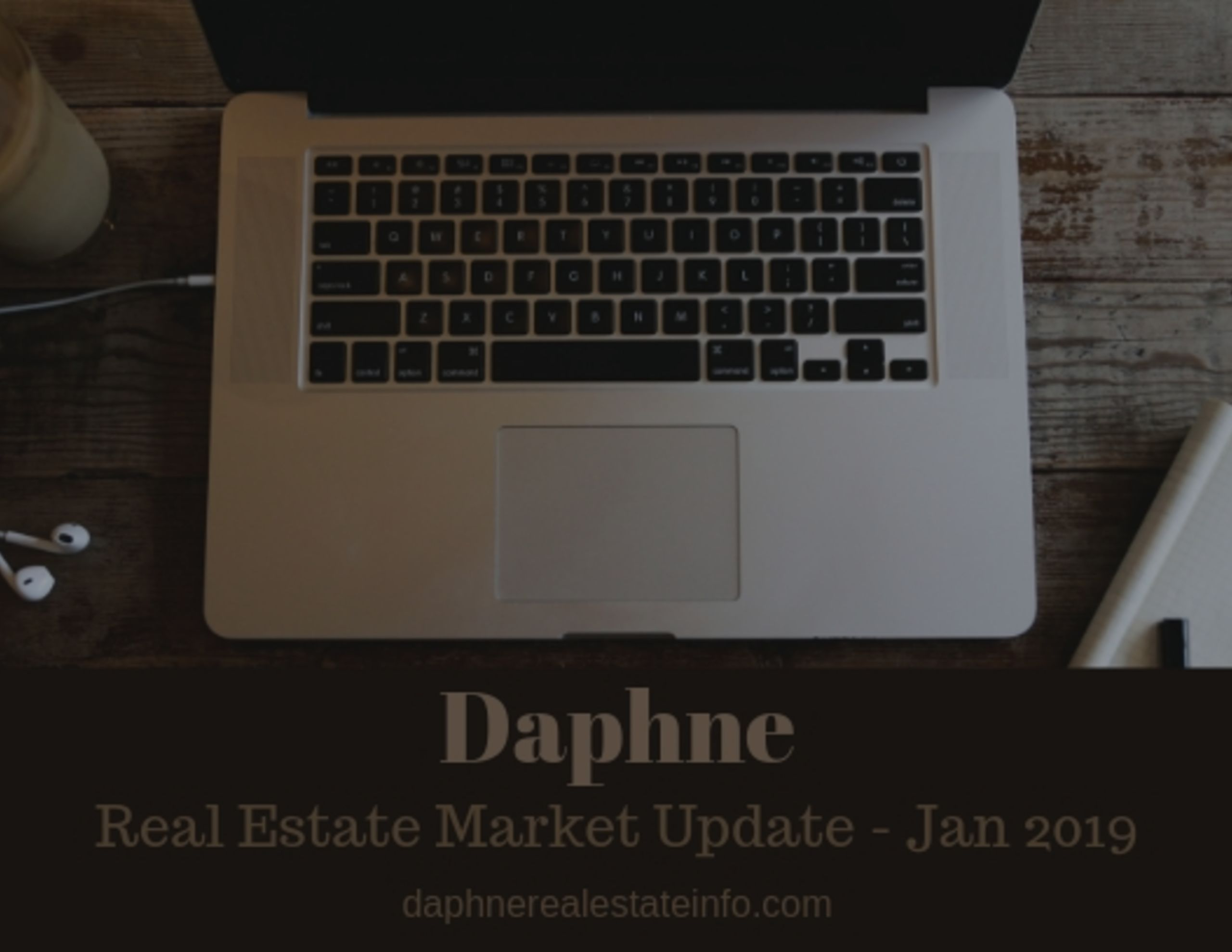 Daphne Real Estate Market Update – Jan 2019
