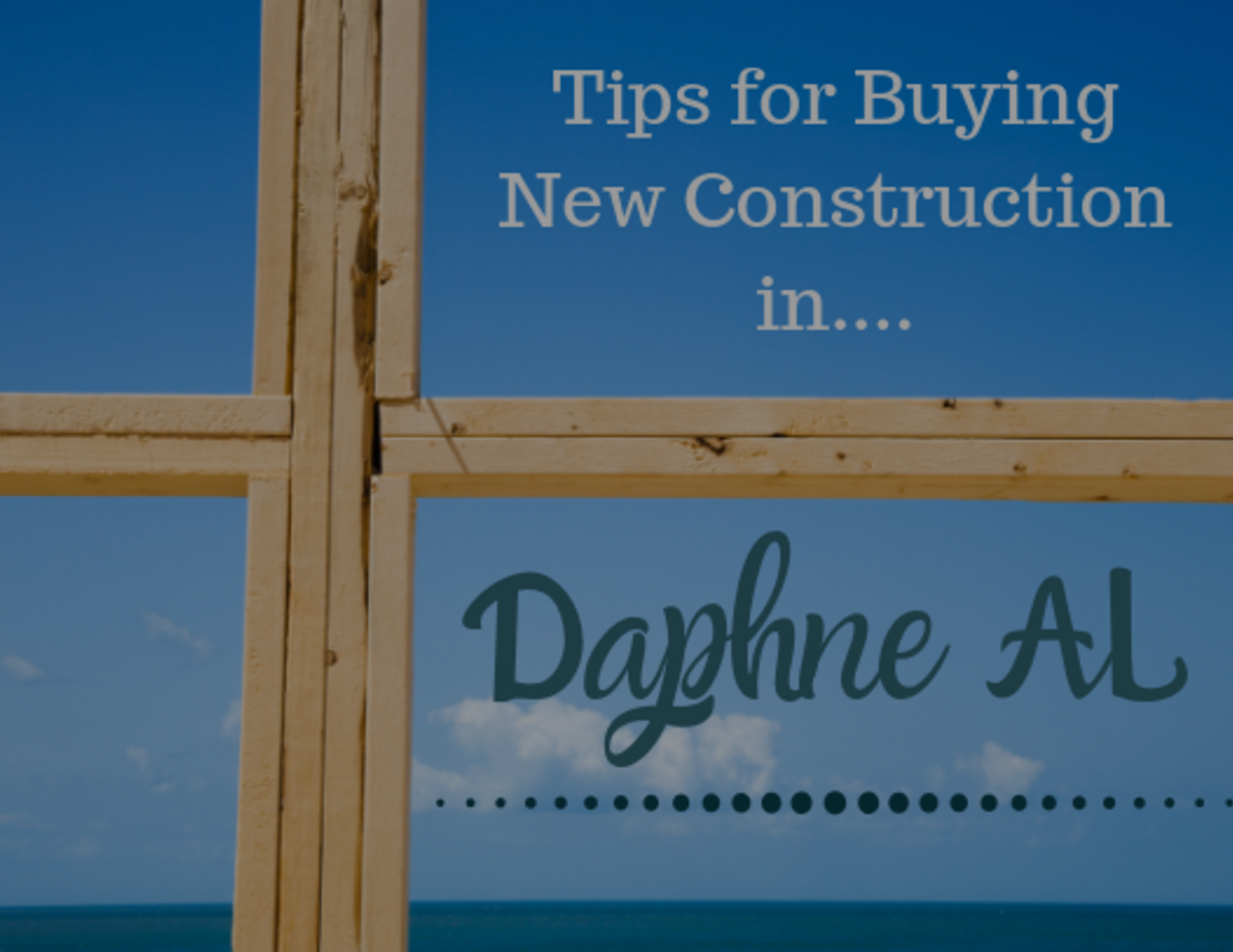 Daphne New Construction Tips