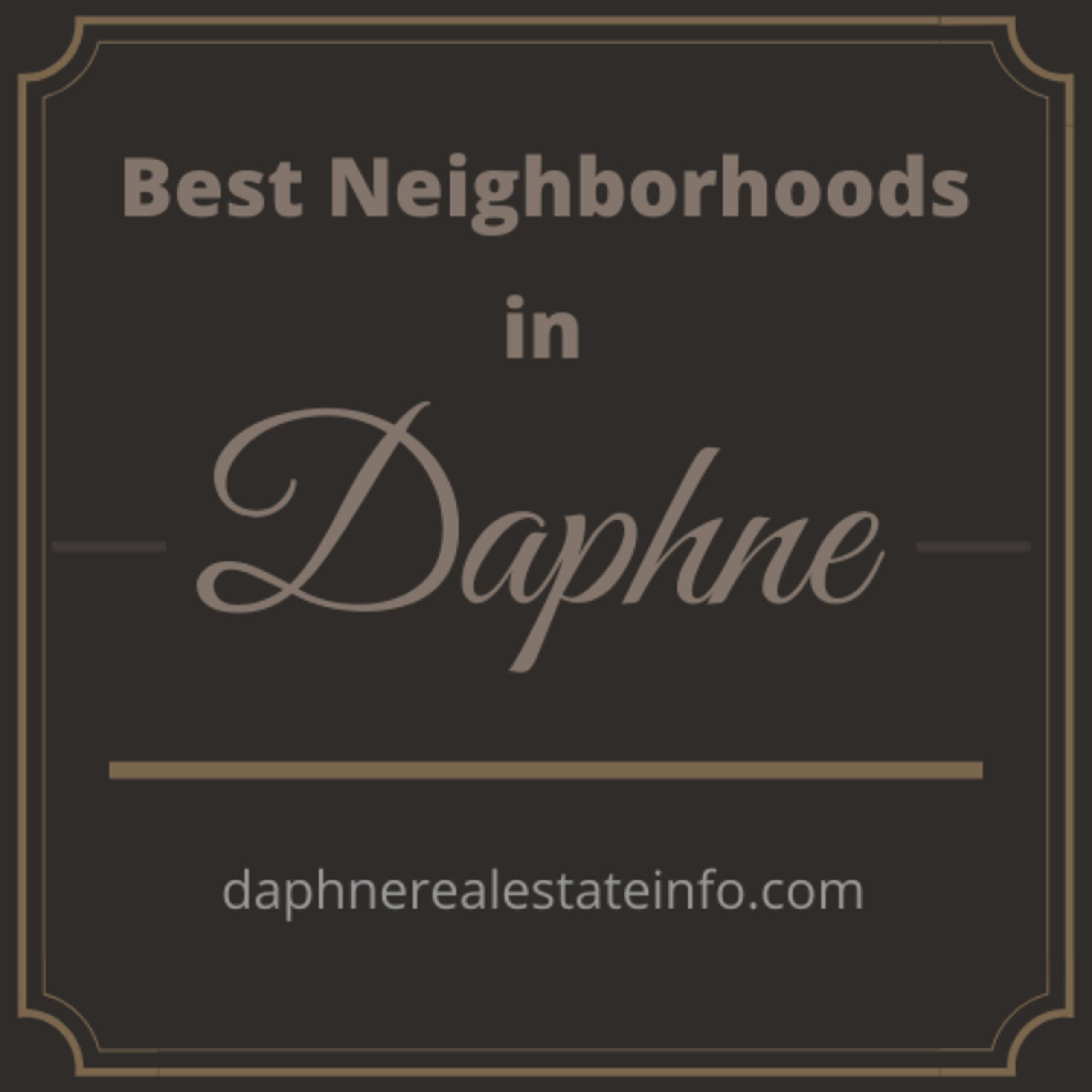 Best Neighborhoods in Daphne AL