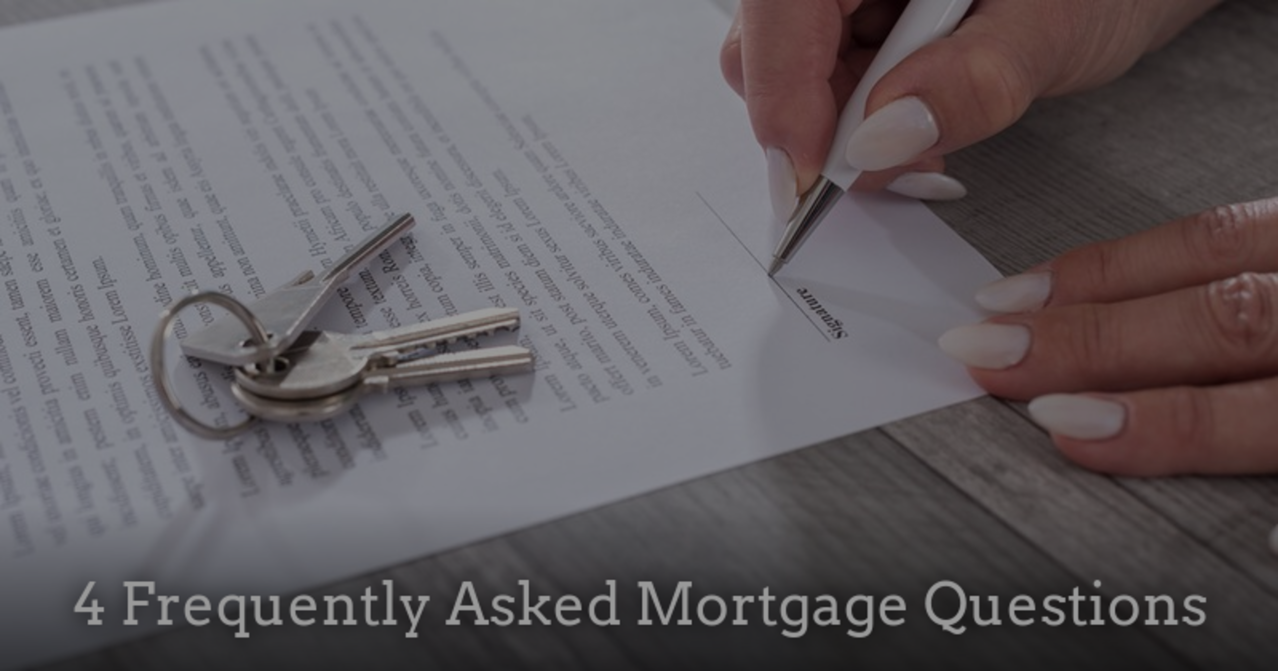 4 Frequently Asked Mortgage Questions