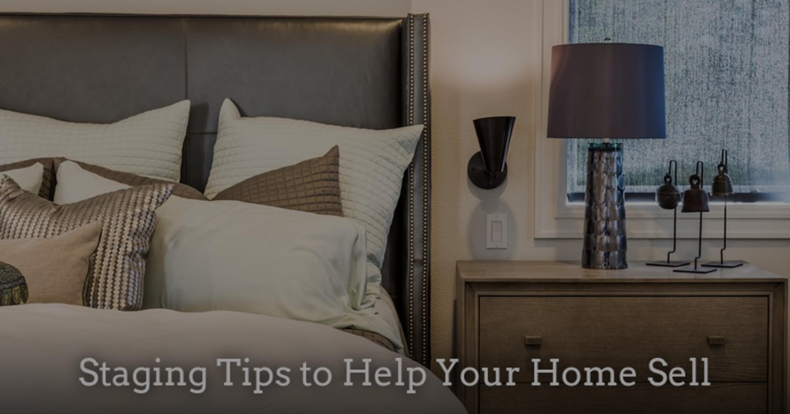 Staging Tips to Help Your Home Sell