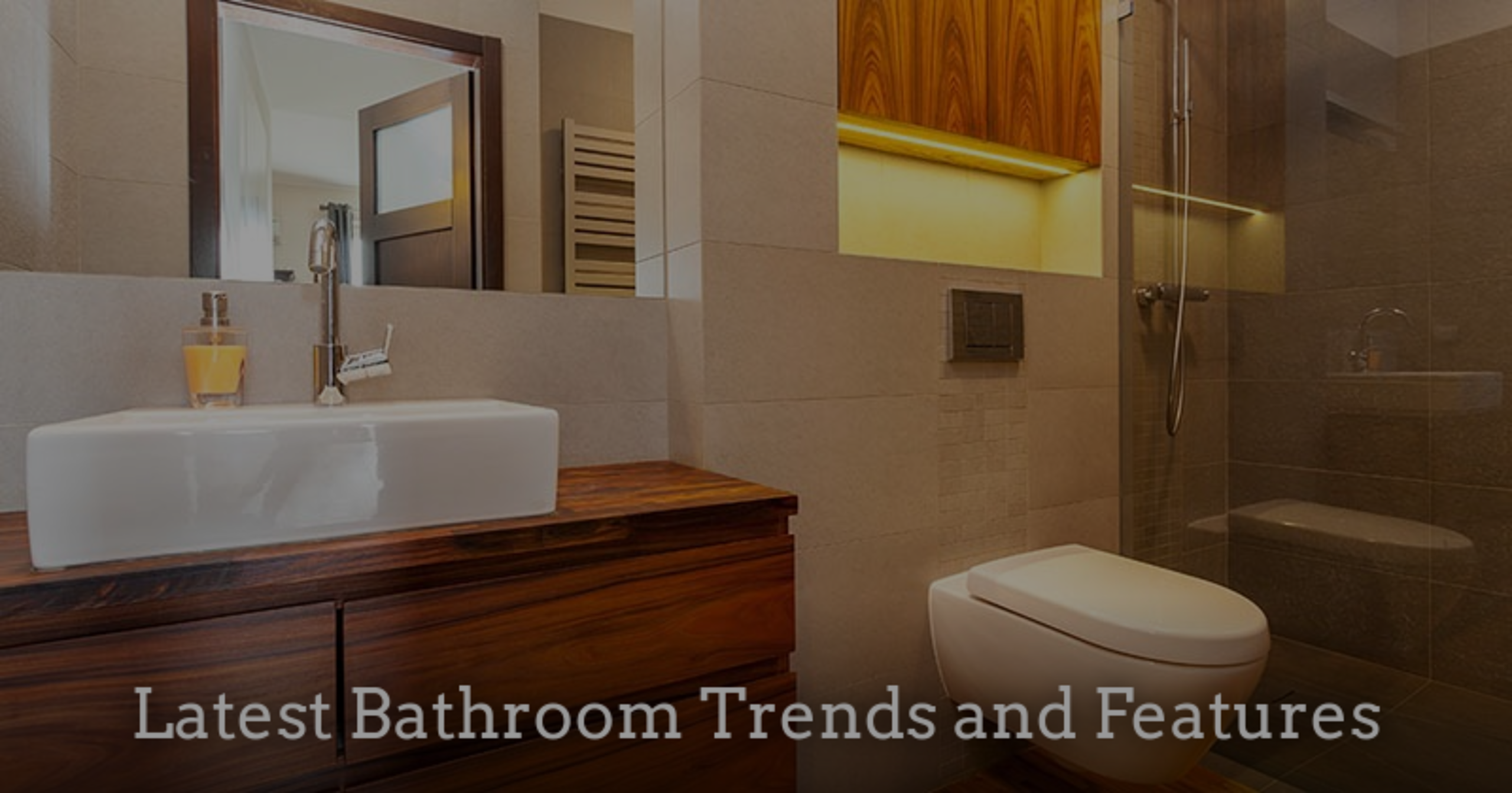 Latest Bathroom Trends and Features
