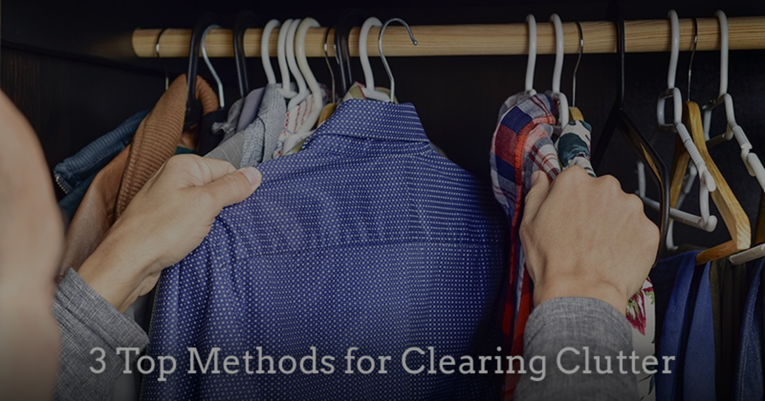 3 Top Methods for Clearing Clutter