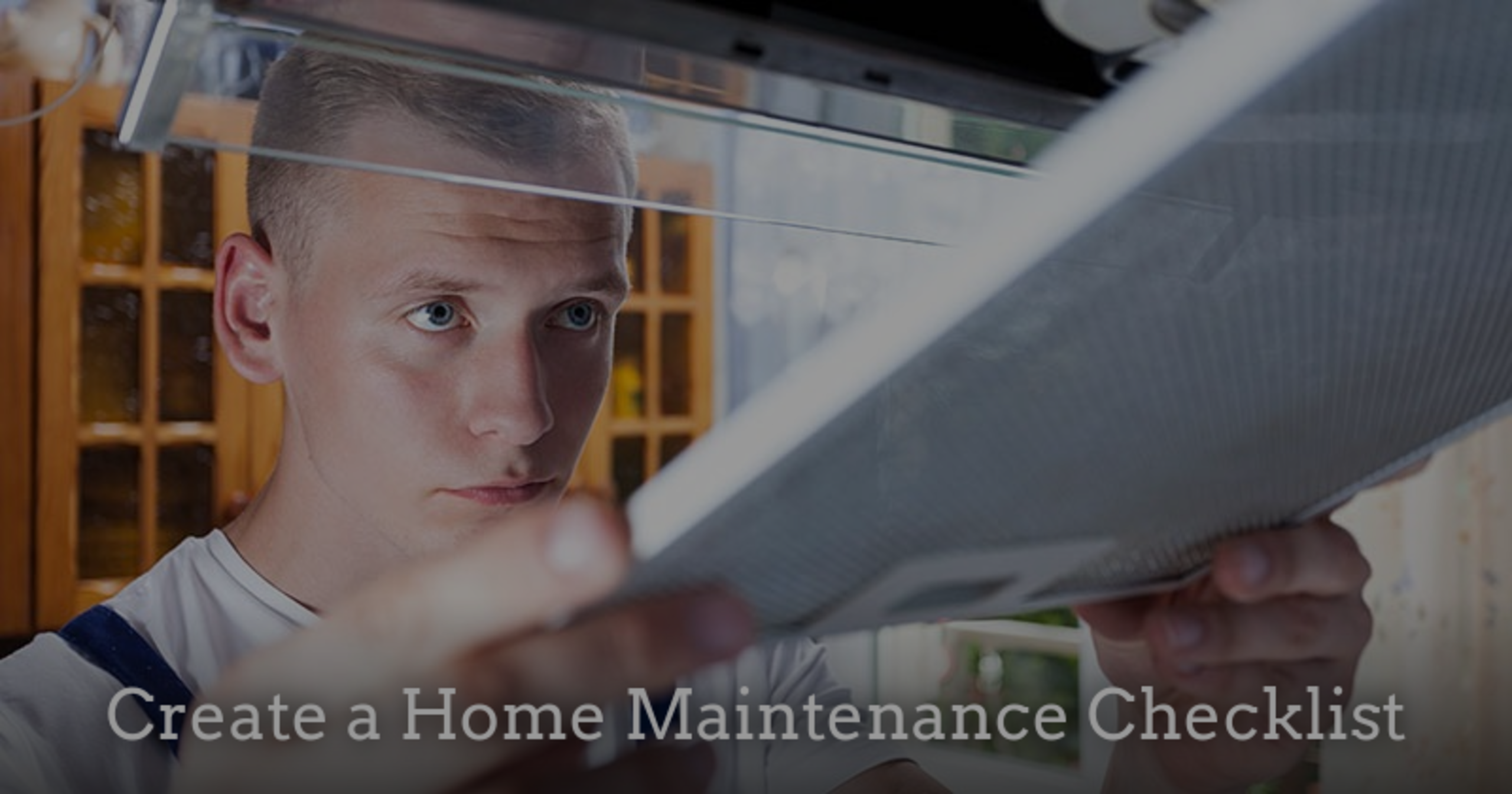 Create a Home Maintenance Checklist