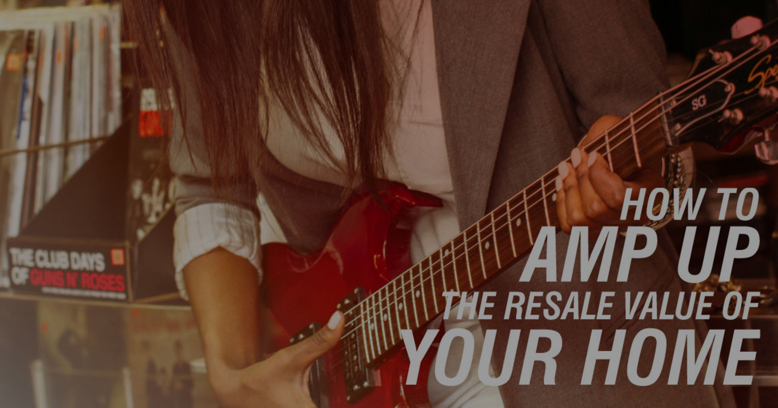 Amp It Up!  Increasing The Resale Value Of Your Home
