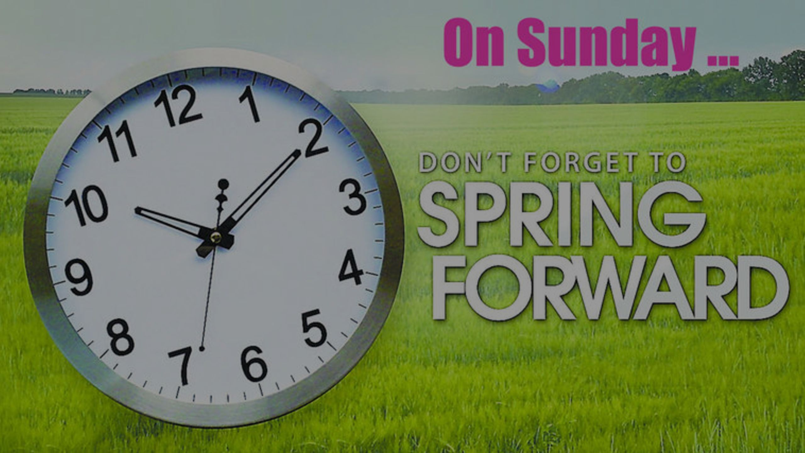 Don't Forget This Weekend To Turn Your Clocks Forward!