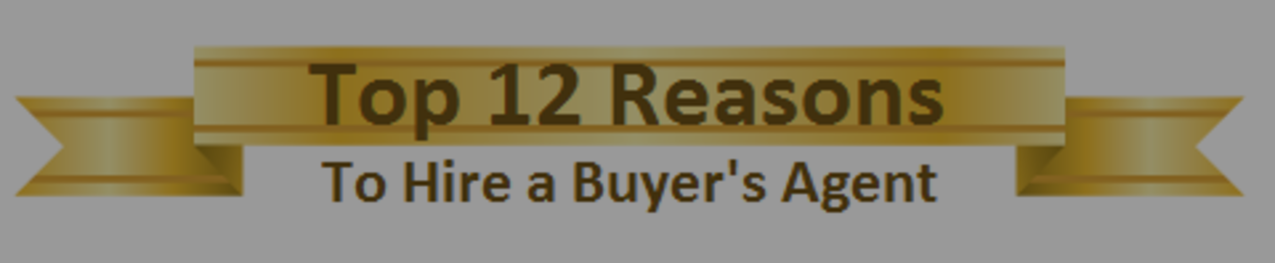 Top Reasons Buyers Need A Real Estate Agent