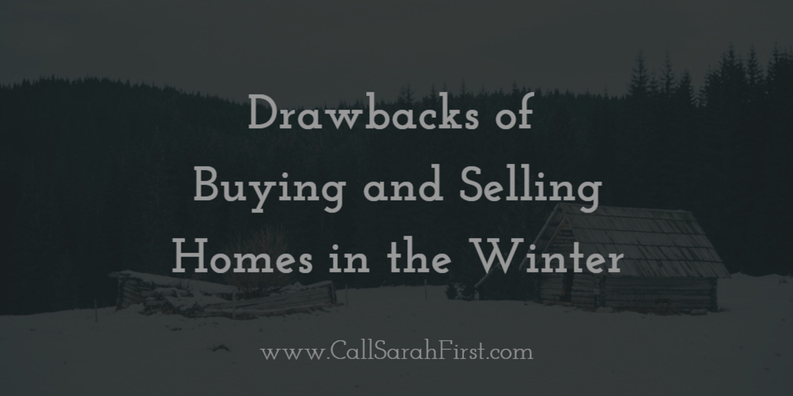 Drawbacks of Buying and Selling Homes in the Winter