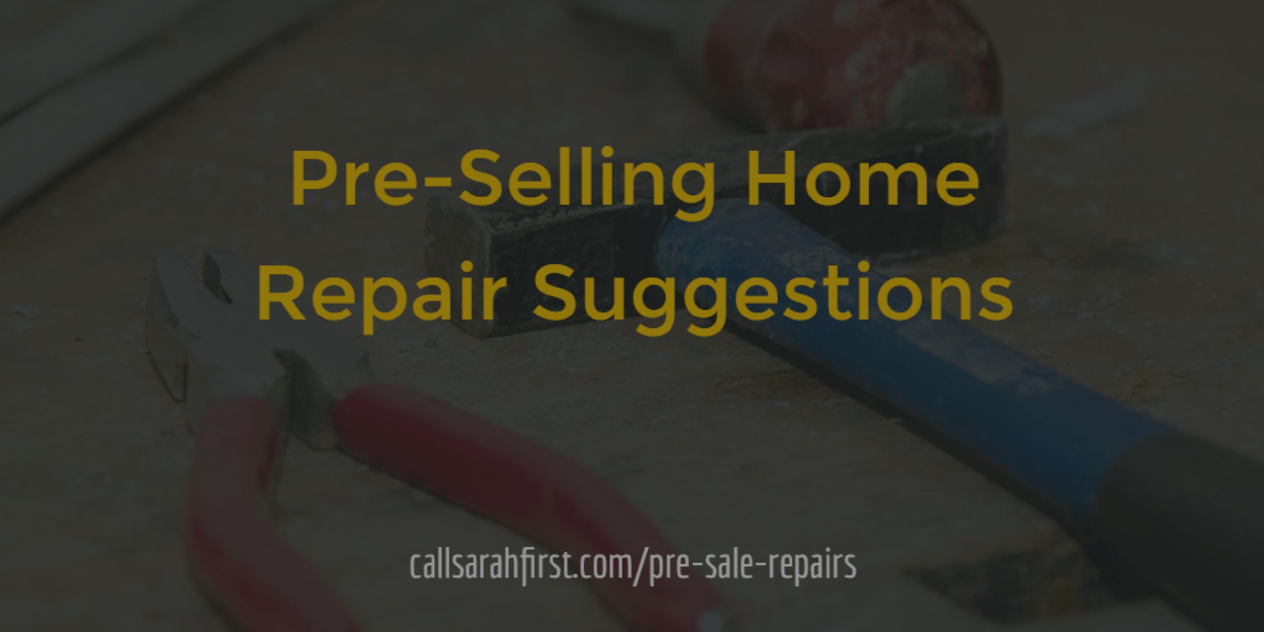 Pre-Sale Repairs