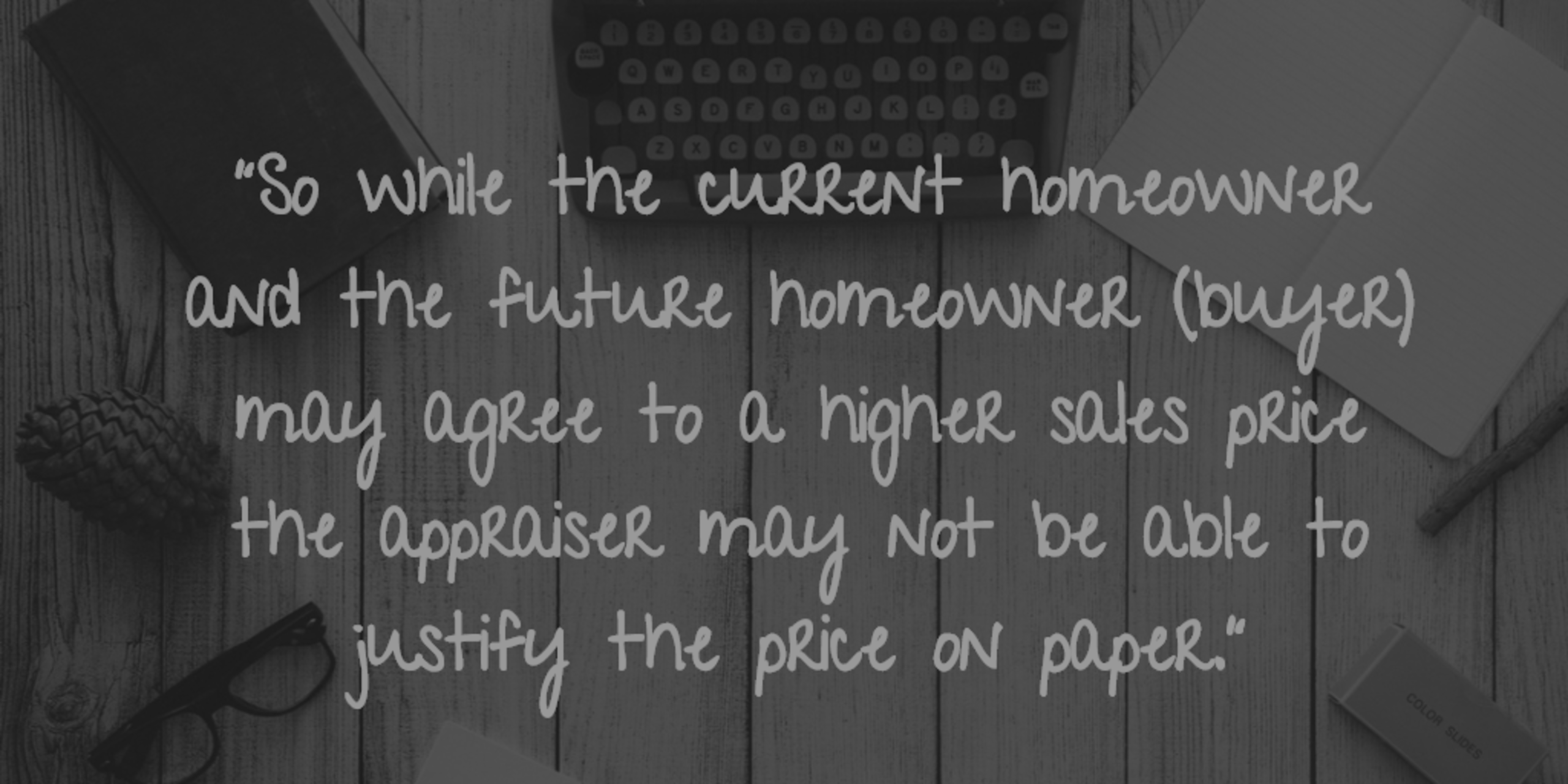House Value Opinion: Homeowner vs The Appraiser