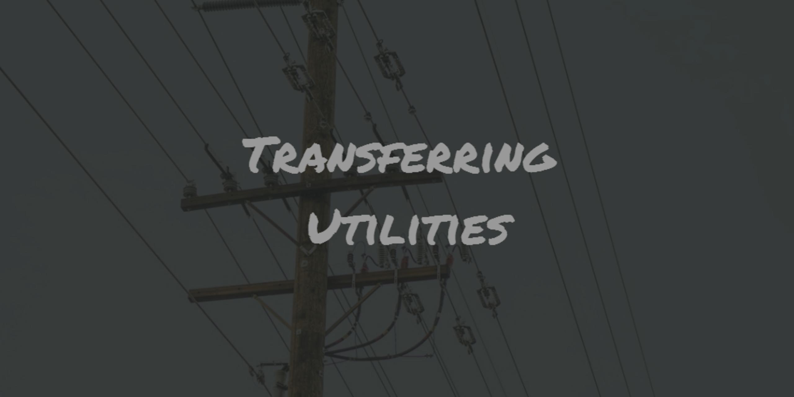 Transferring Utilities