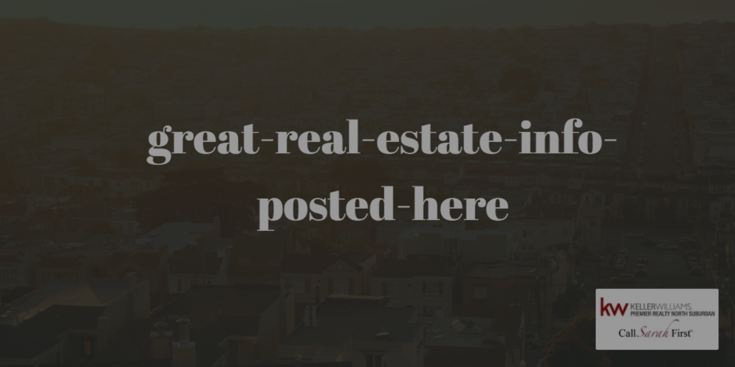 Great Real Estate Info Posted Here!