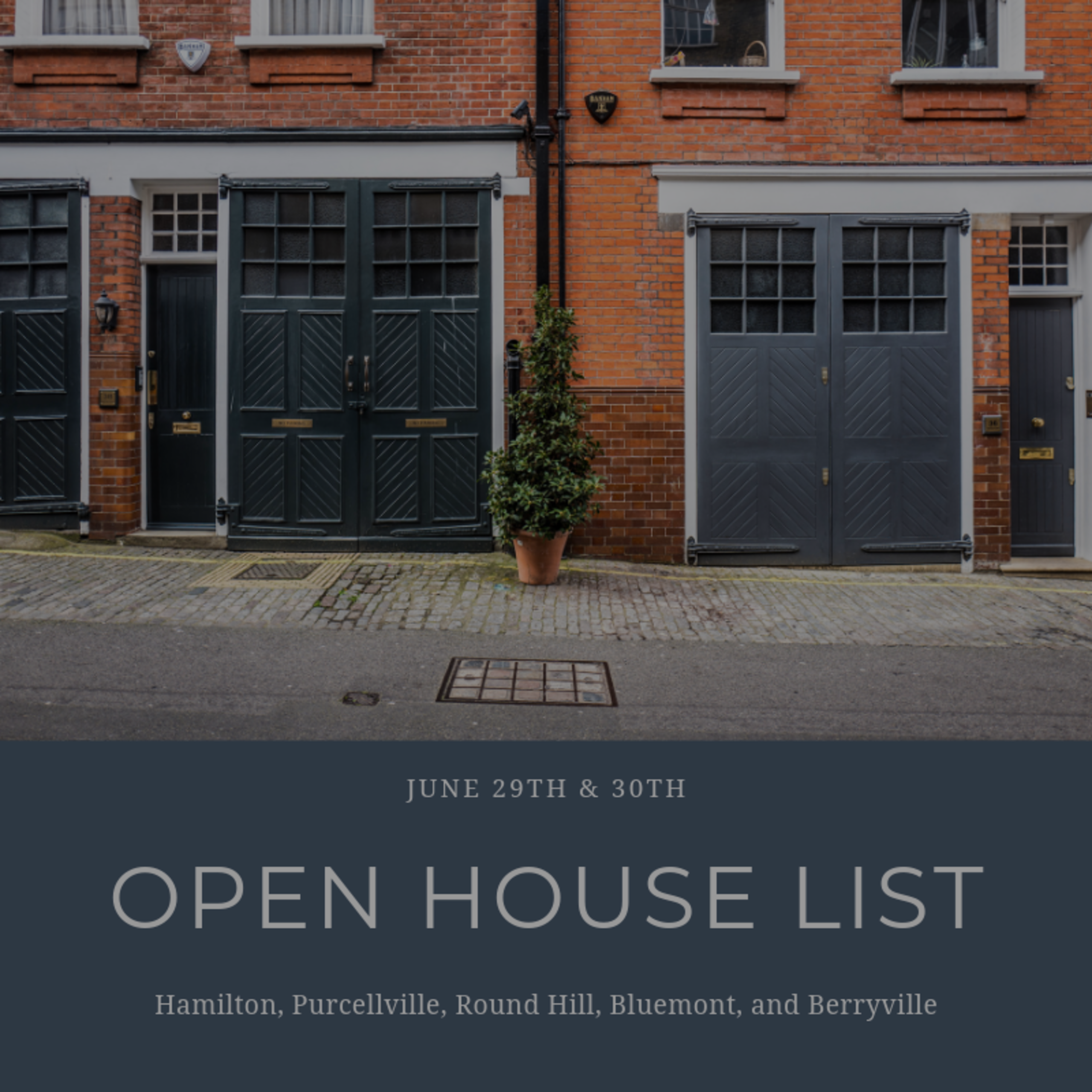 Open House Schedule 6/29/19 – 6/30/19