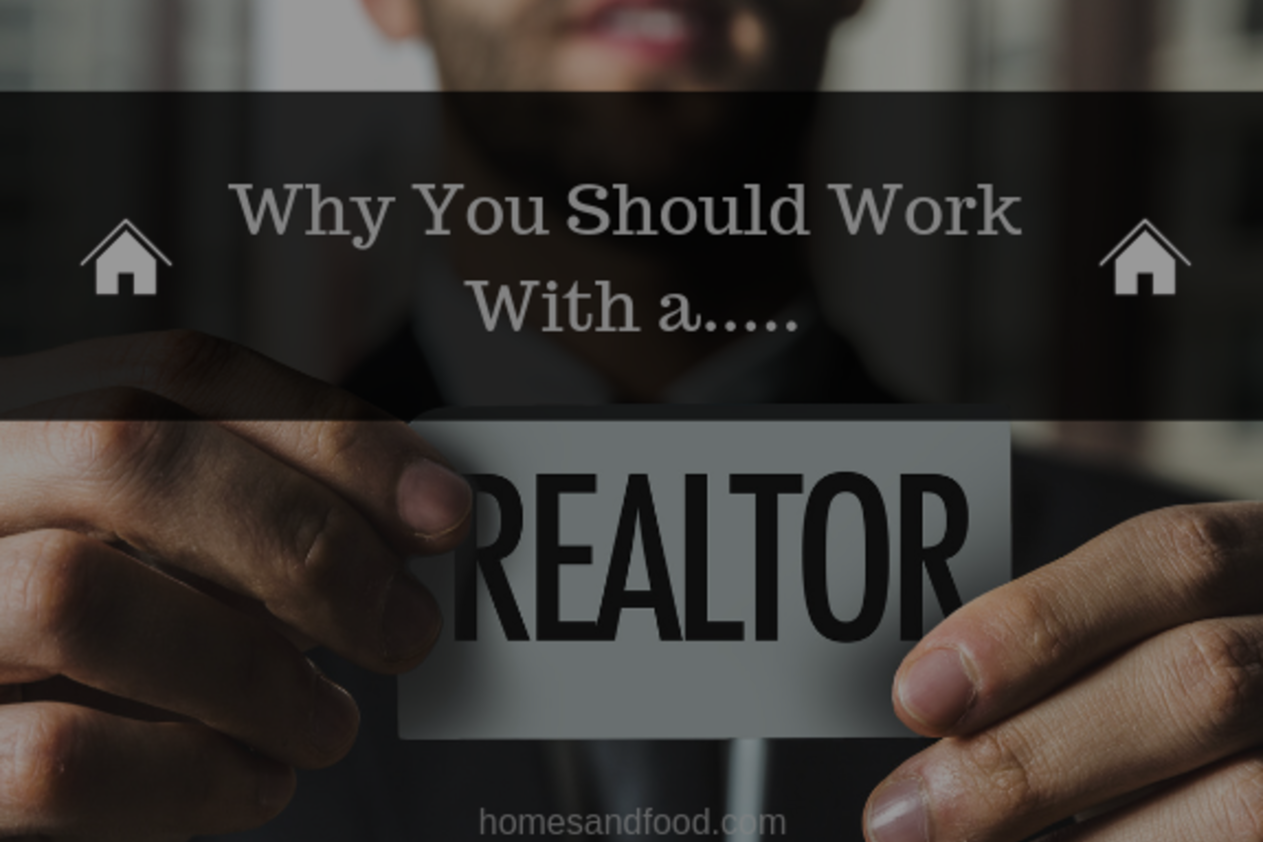 Why You Should Work With a Realtor