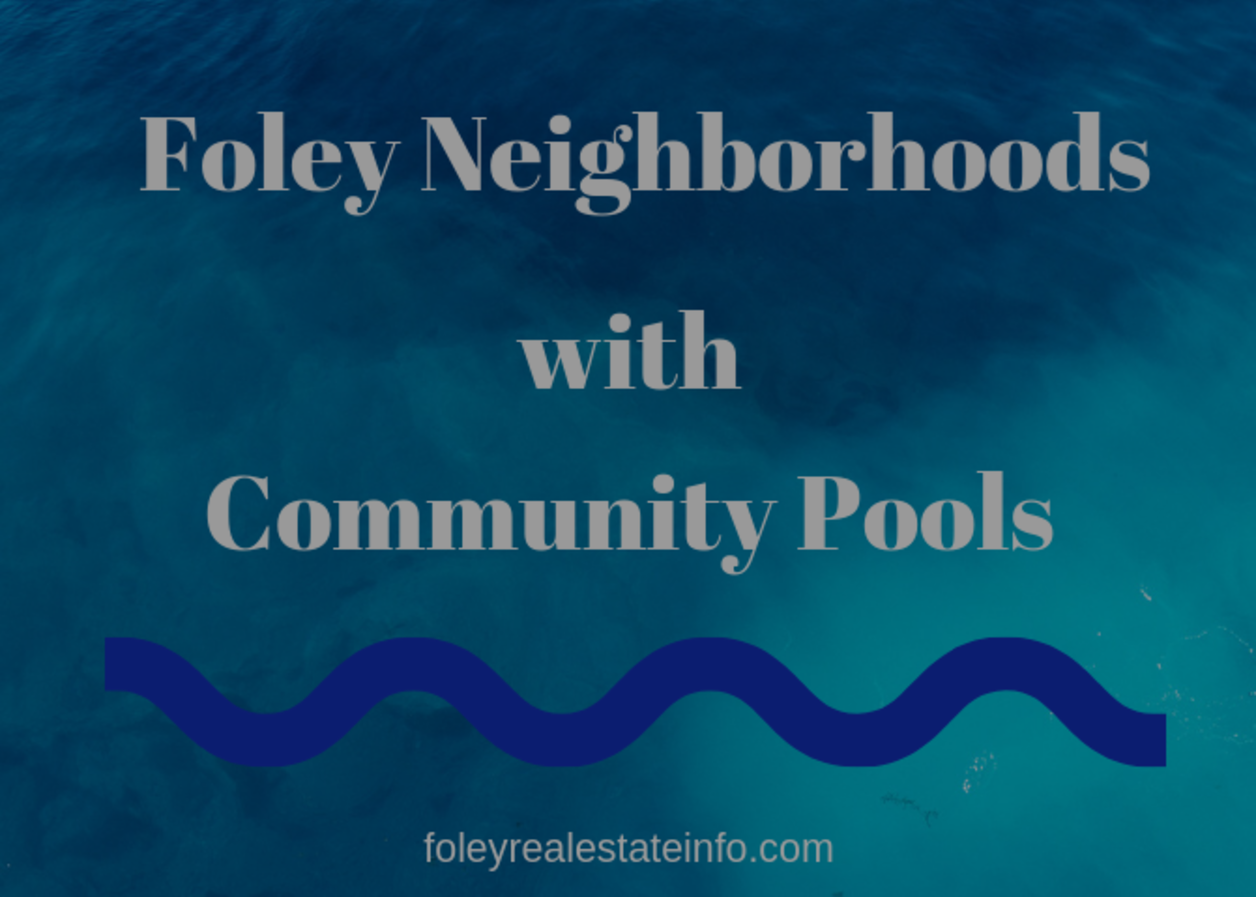 Foley Neighborhoods with Community Pools