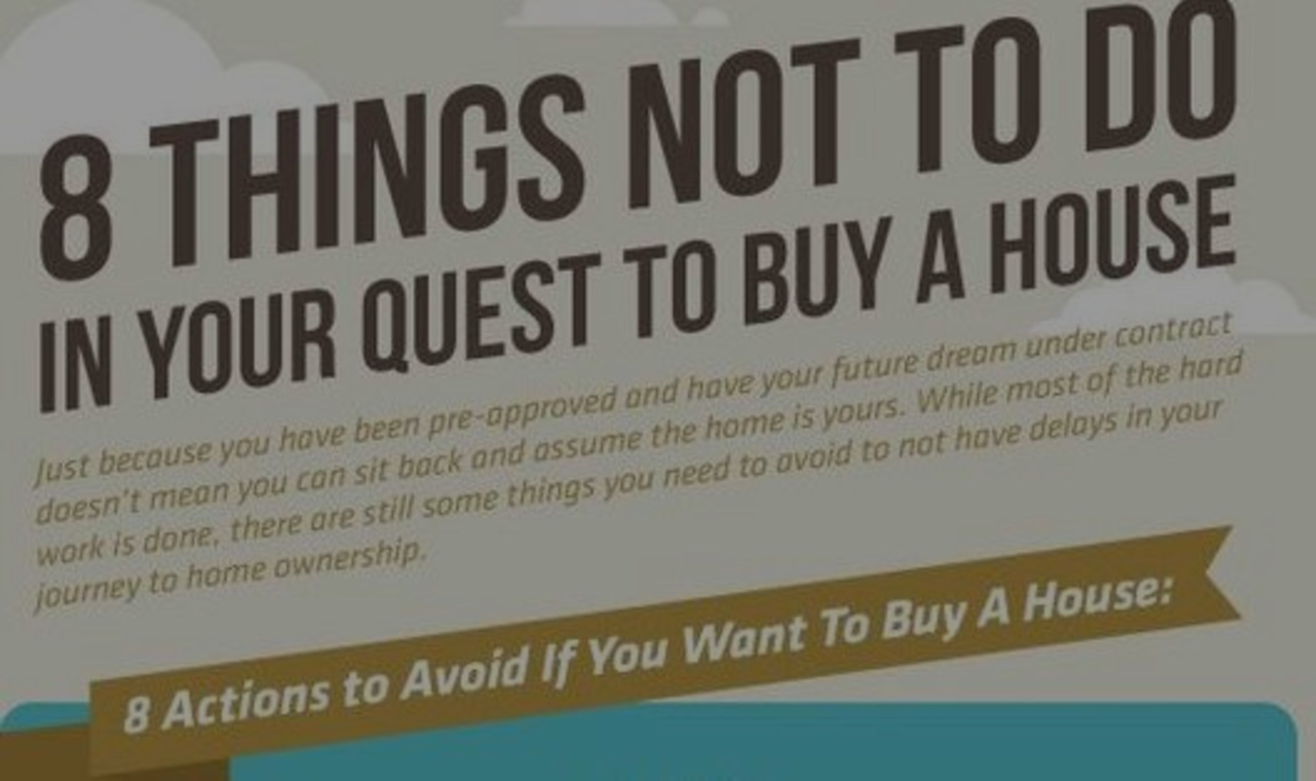 8 THINGS NOT TO DO IN YOUR QUEST TO BUYING A HOME