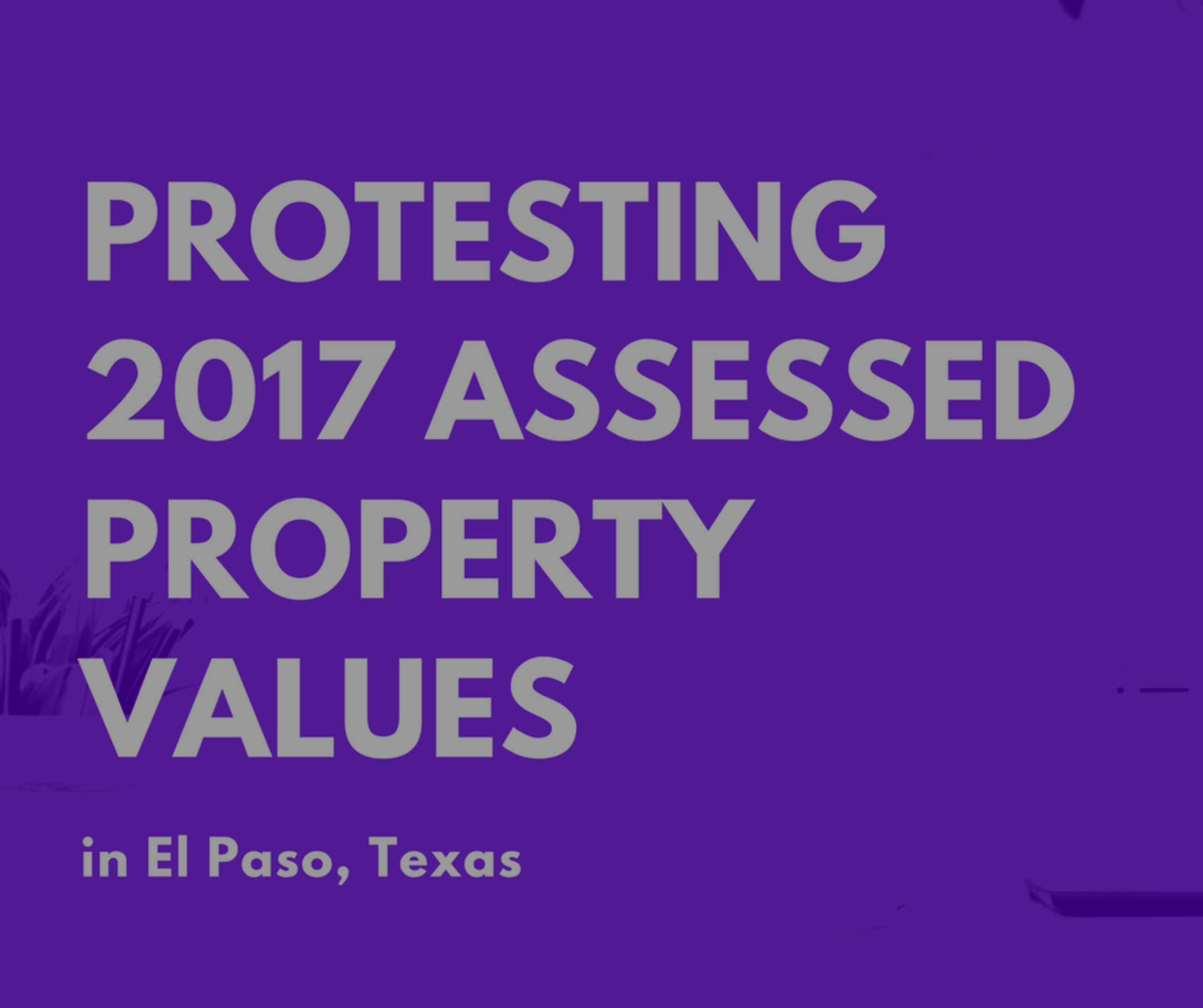 Protesting 2018 Property Taxes in El Paso