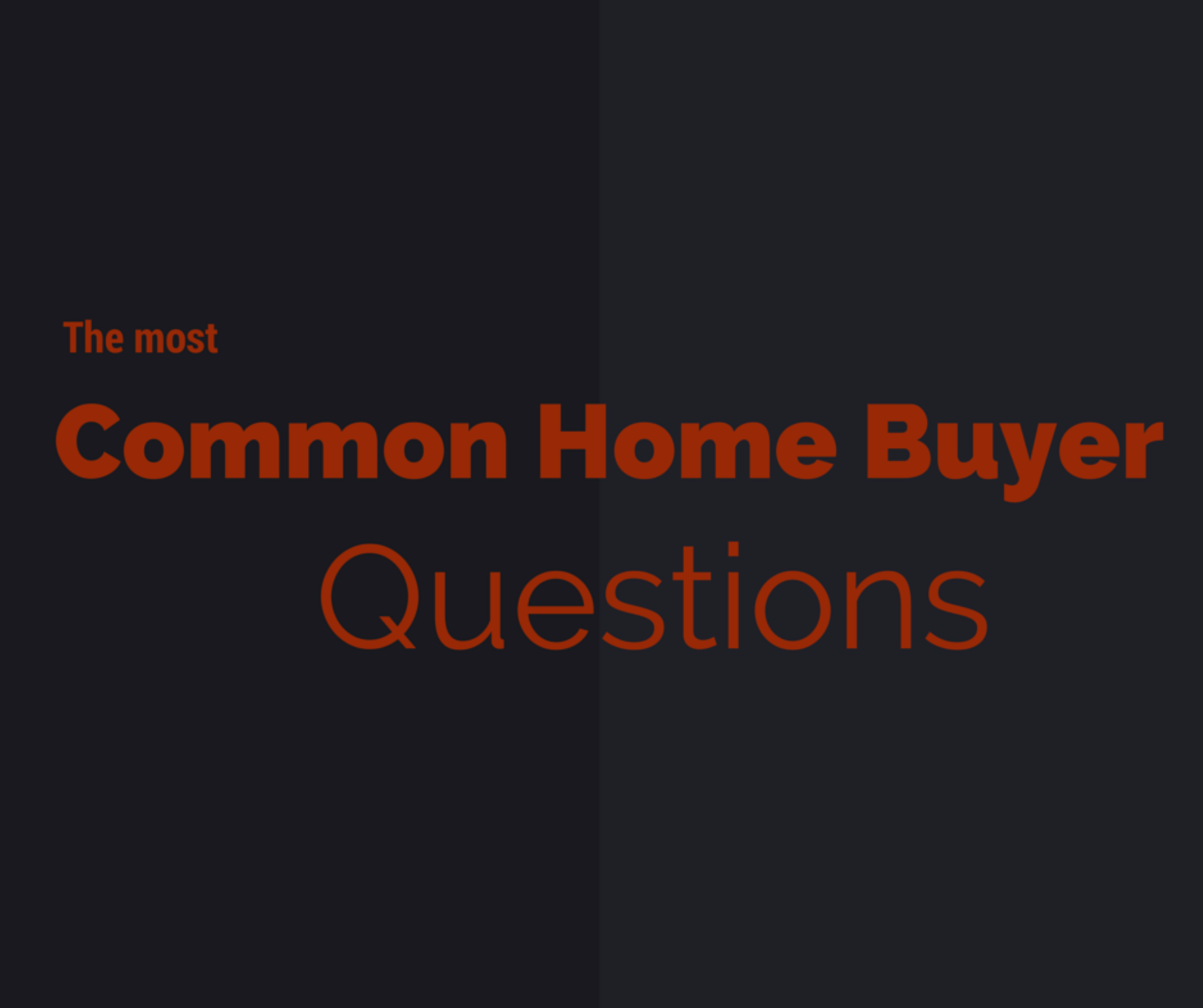 Most Common Home Buyer Questions