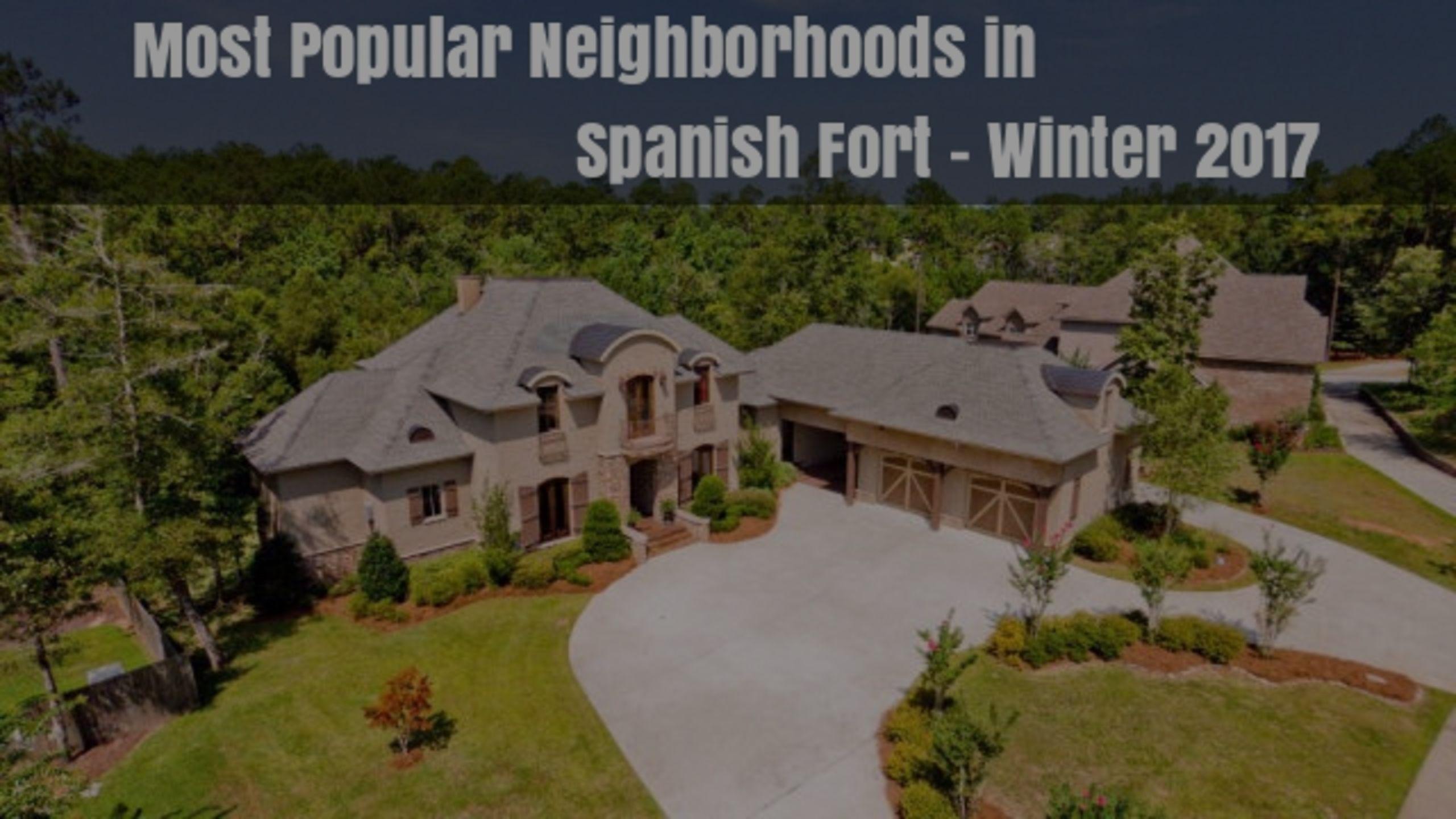 Most Popular Neighborhoods in Spanish Fort – Winter 2017