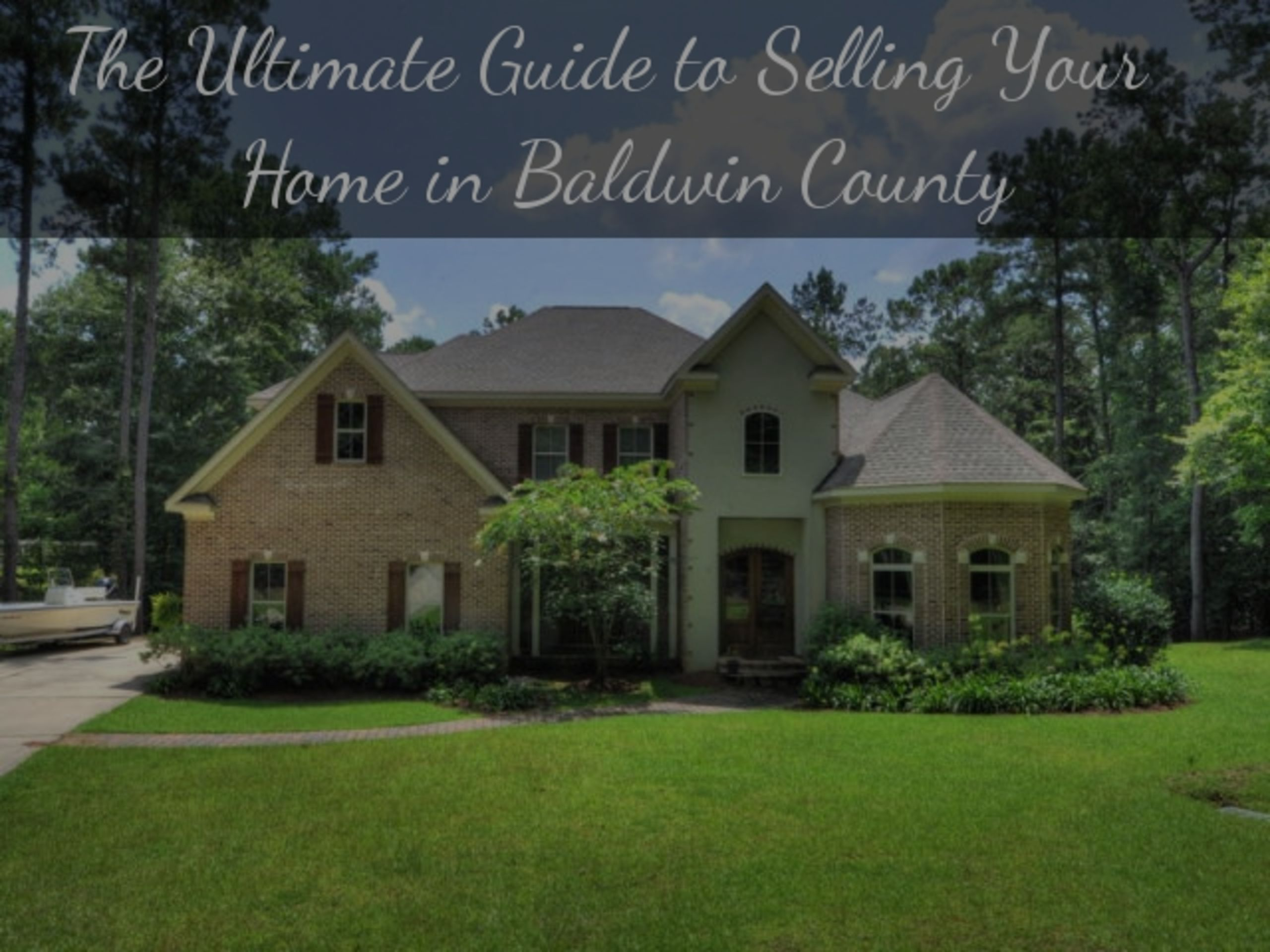 Ultimate Guide to Selling Your Home in Baldwin County