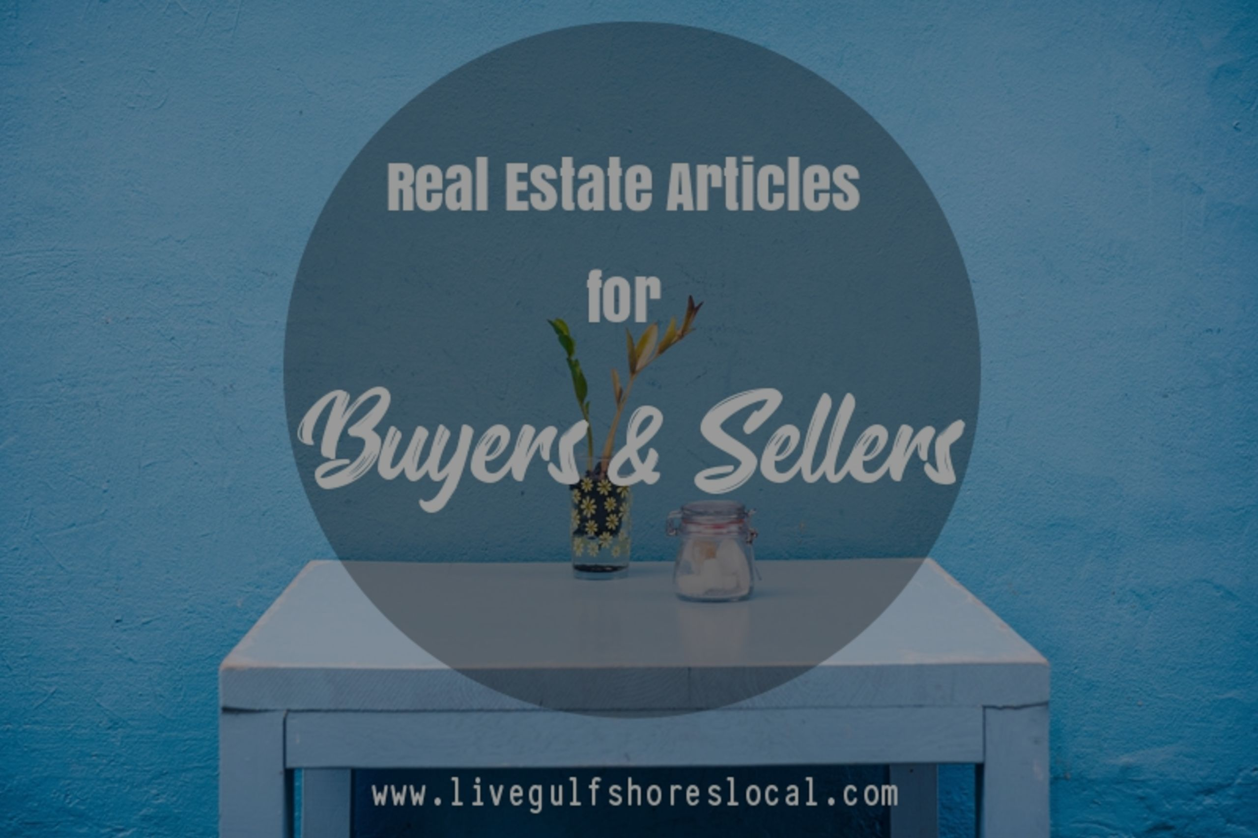 Real Estate Articles for Baldwin County Buyers and Sellers
