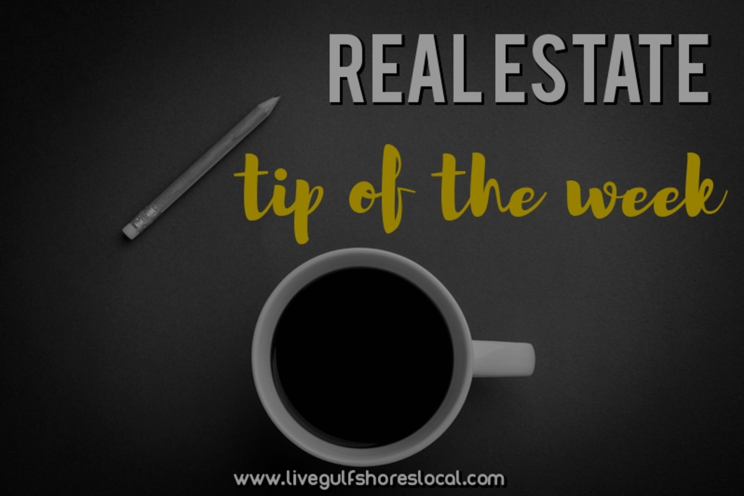 Real Estate Tip of the Week – 12/4/17