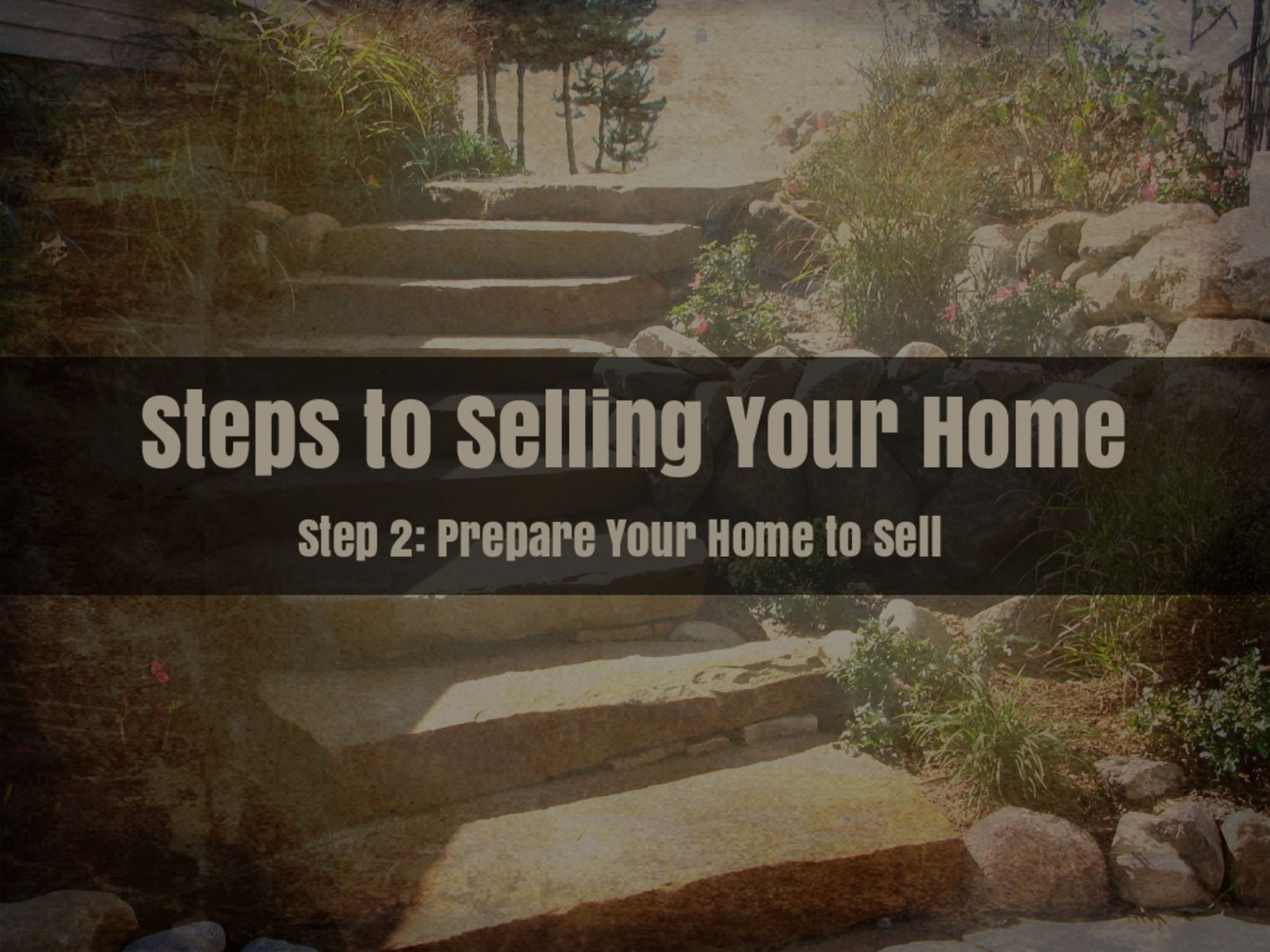 Step 2 – Prepare Your Home to Sell