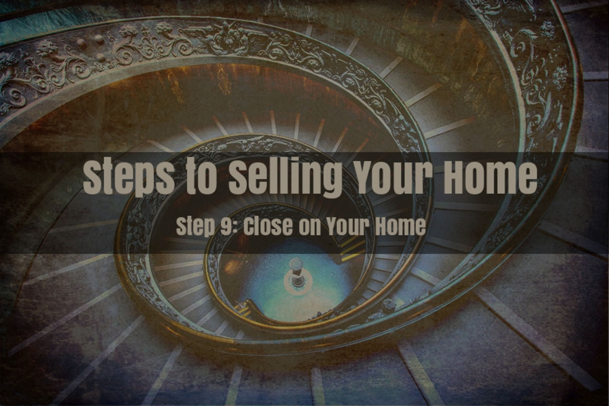 Step 9 – Close on Your Home
