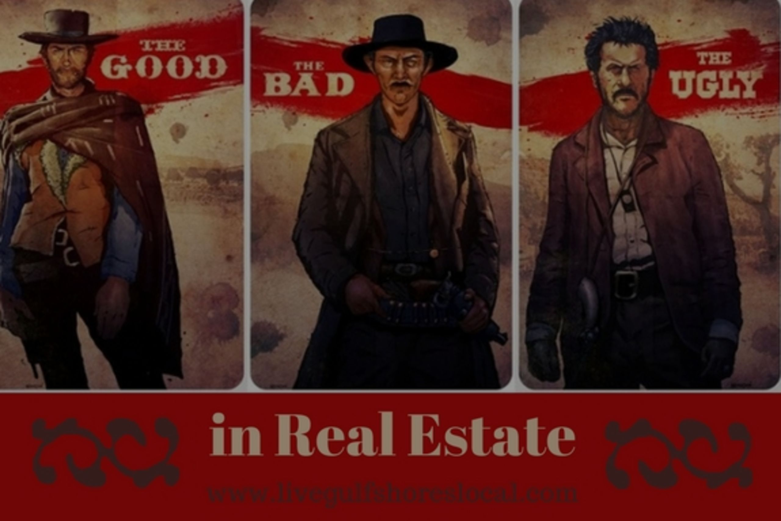 Real Estate – The Good, the Bad, and the Ugly