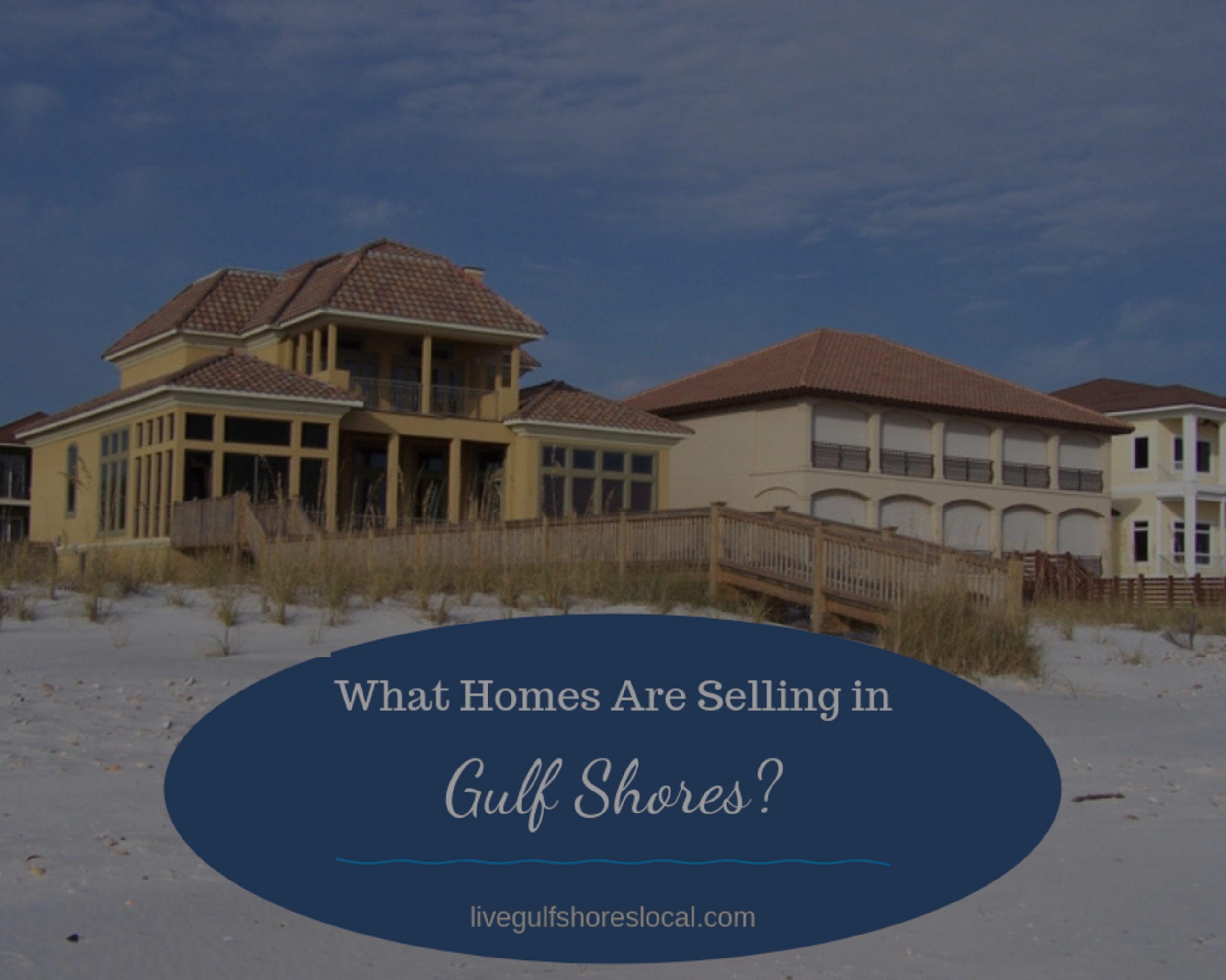 What Homes Are Selling in Gulf Shores – April 2019