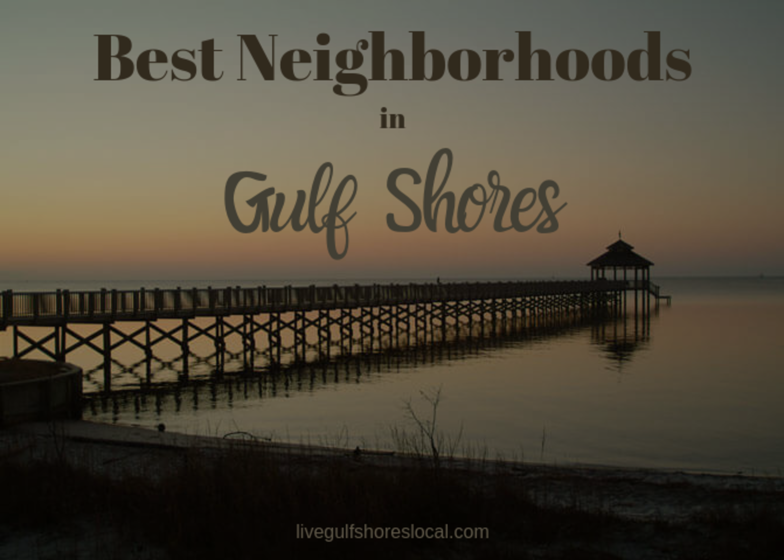 Best Neighborhoods in Gulf Shores – Spring 2019
