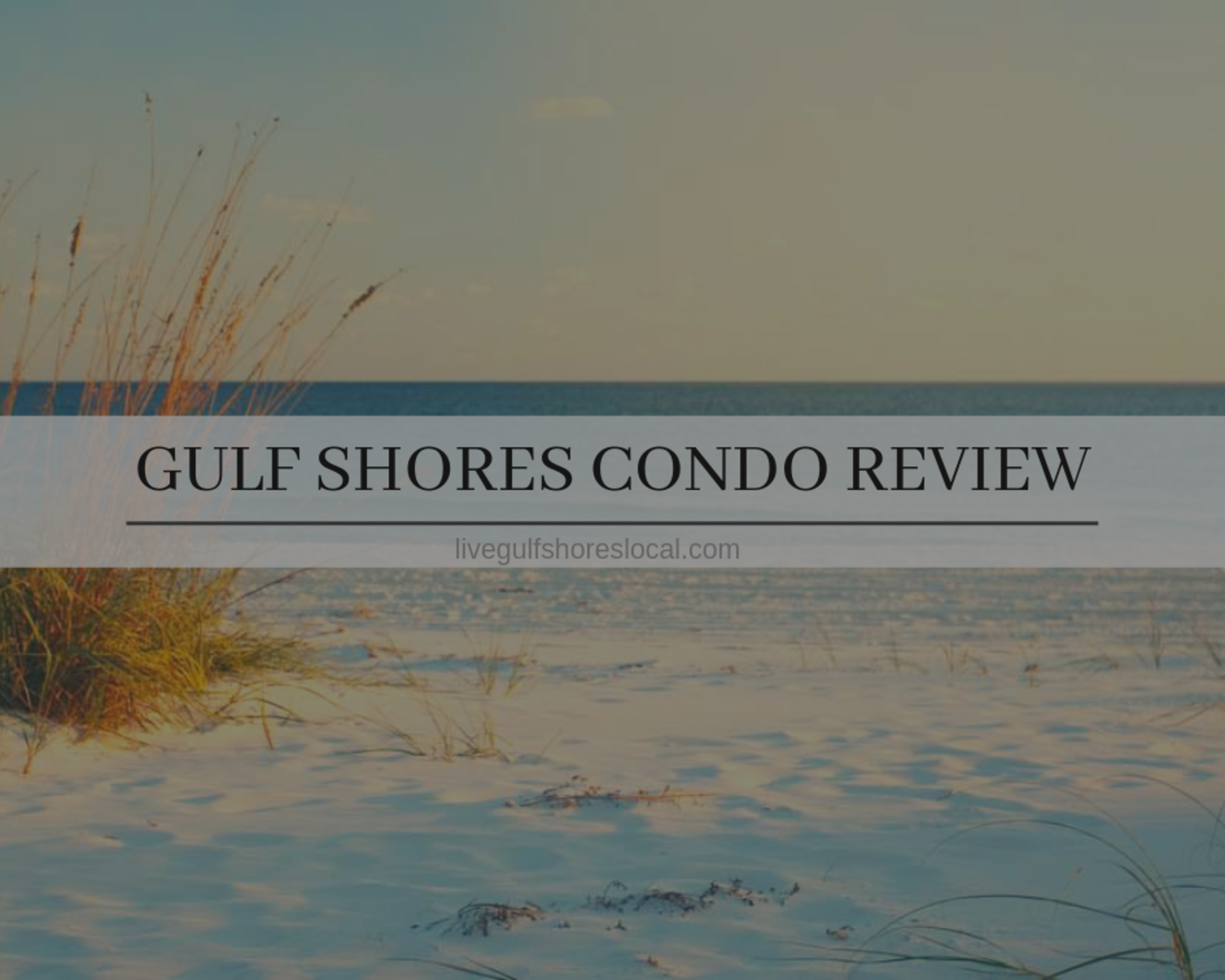 Gulf Shores Condo Review – October 2019