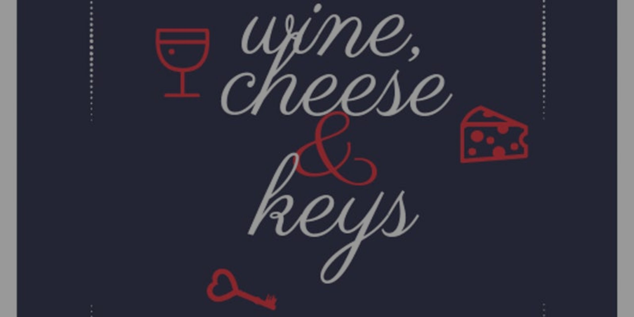 Wine, Cheese, and Keys. An Invite to a Homeownership Roadmap.