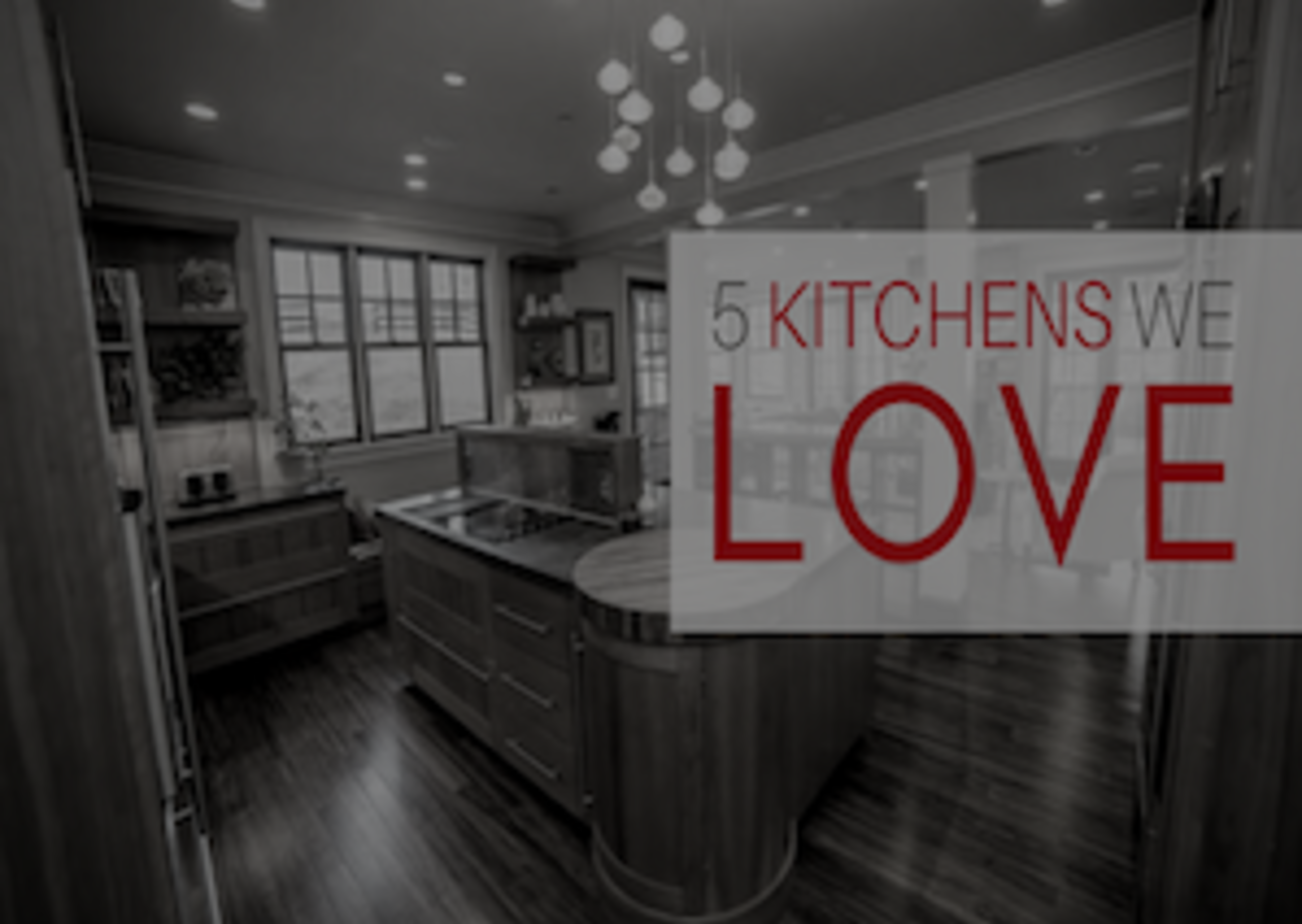 5 Kitchens We Love & You Will Too | Loudoun & Beyond
