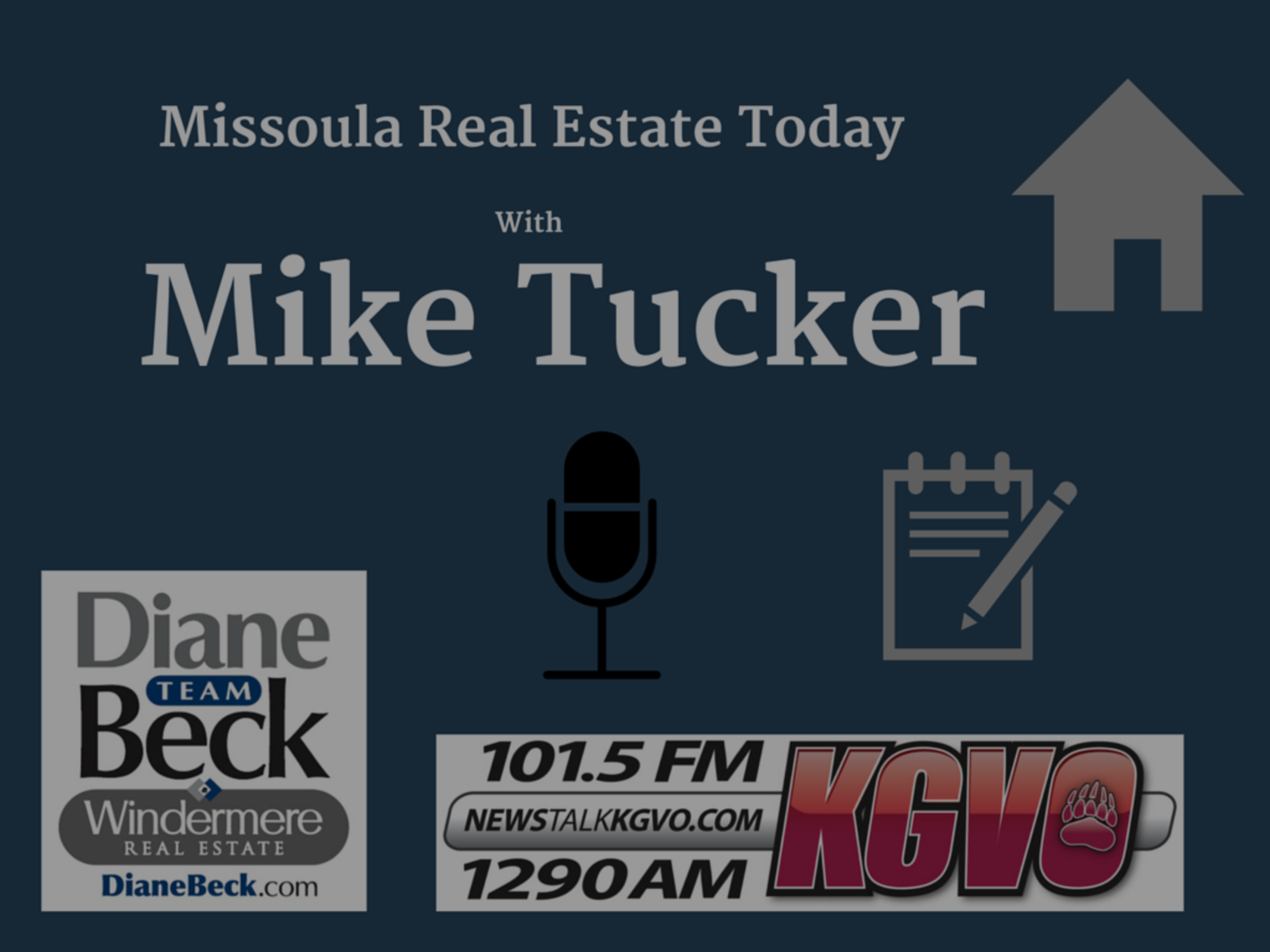 Missoula Real Estate Today with guest speaker Mike Tucker!