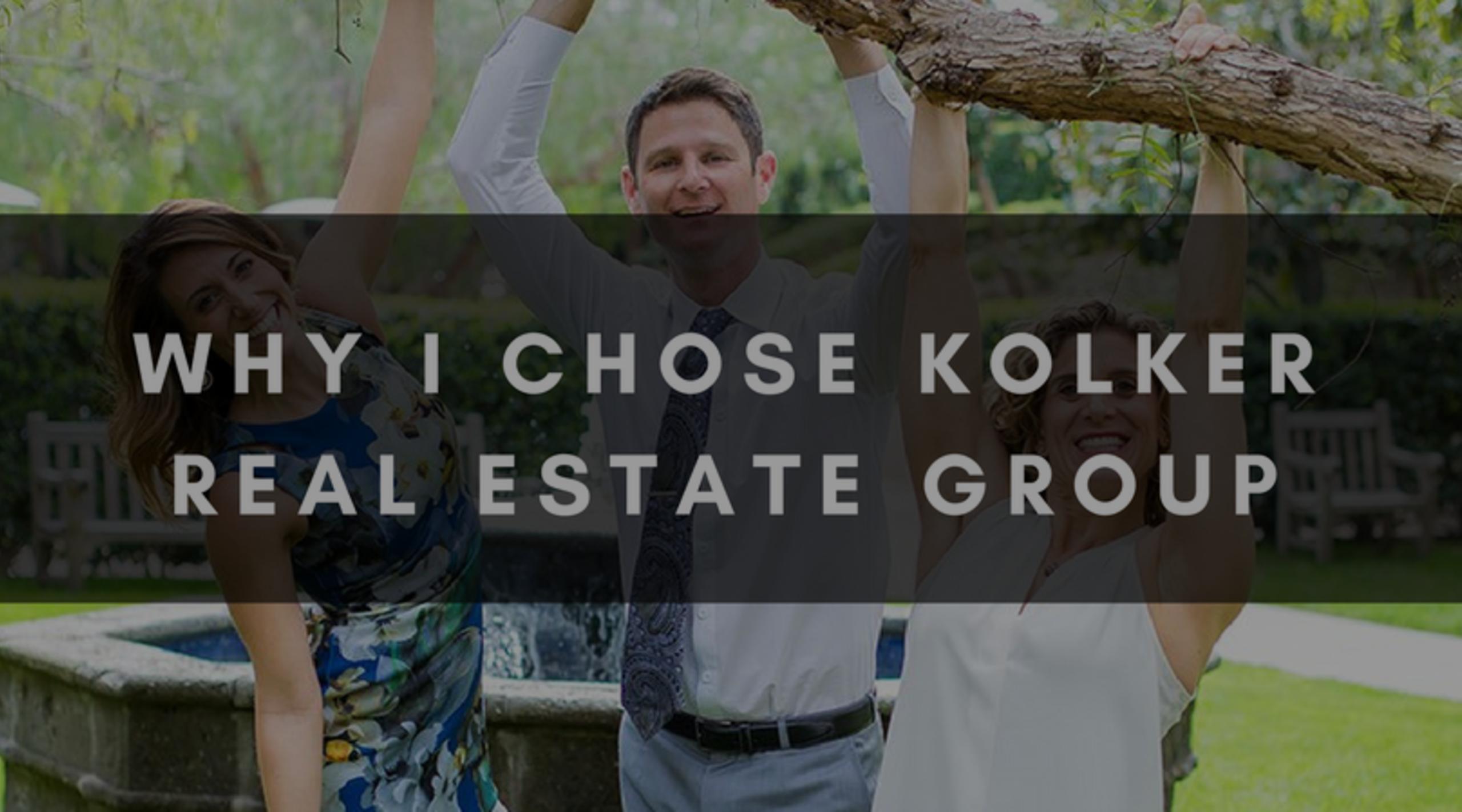 WHY I CHOSE KOLKER REAL ESTATE GROUP