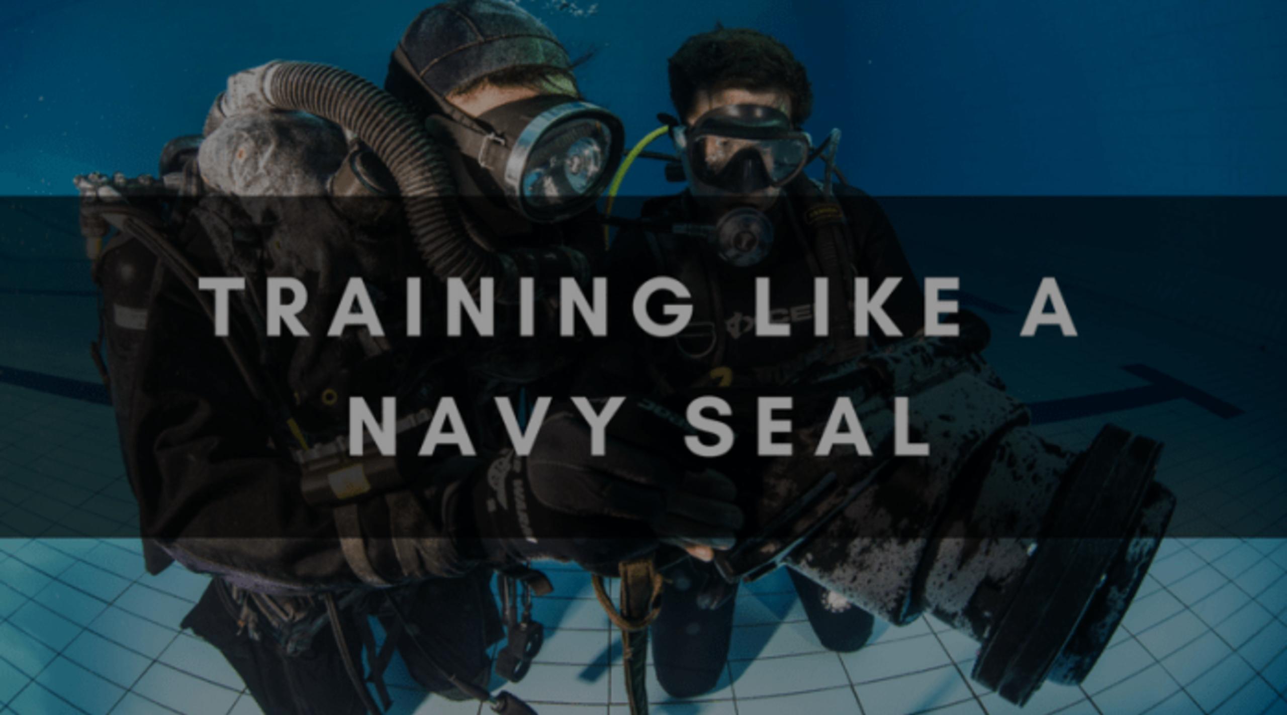 TRAINING LIKE A NAVY SEAL
