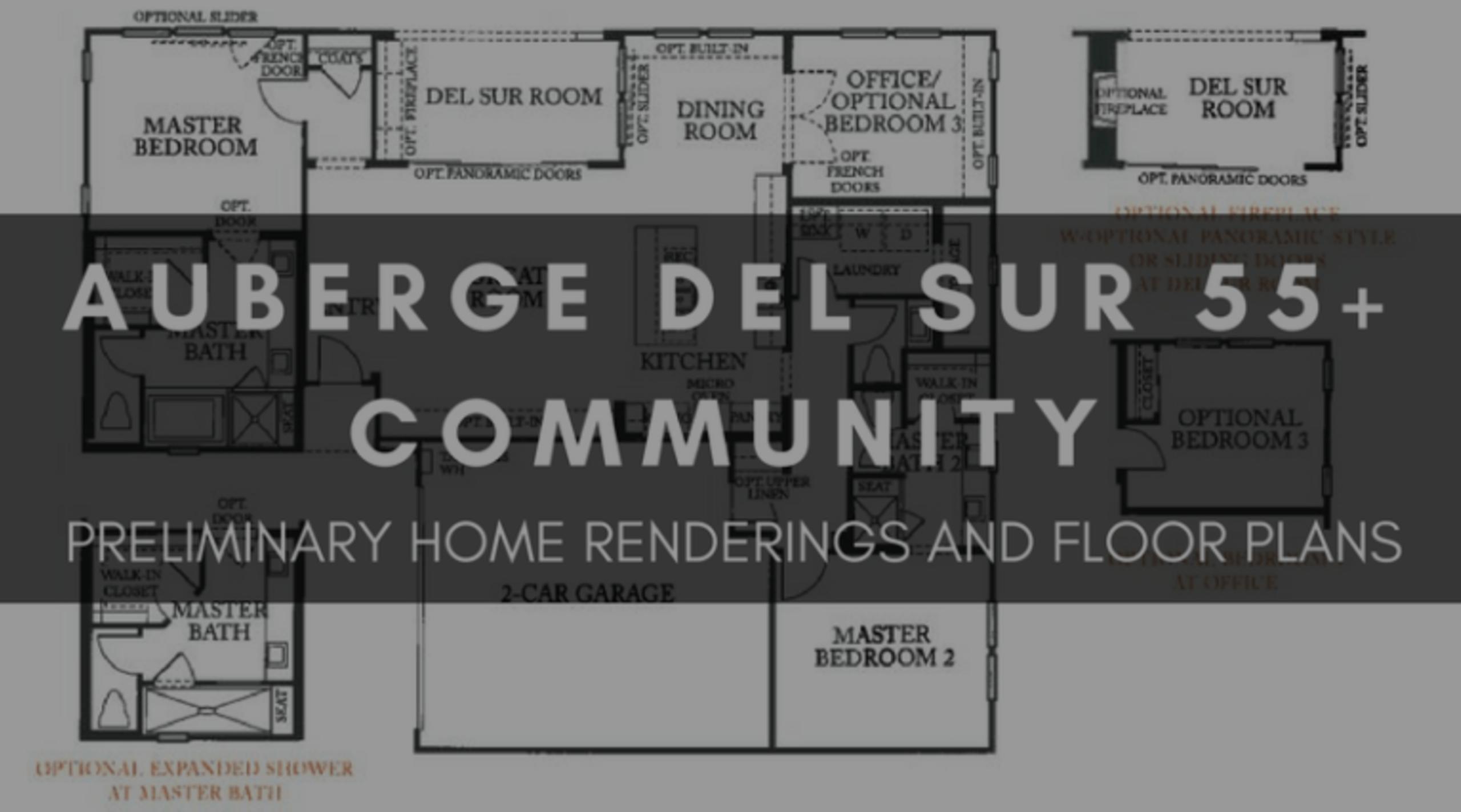 AUBERGE DEL SUR 55+ COMMUNITY | PRELIMINARY HOME RENDERINGS AND FLOOR PLANS