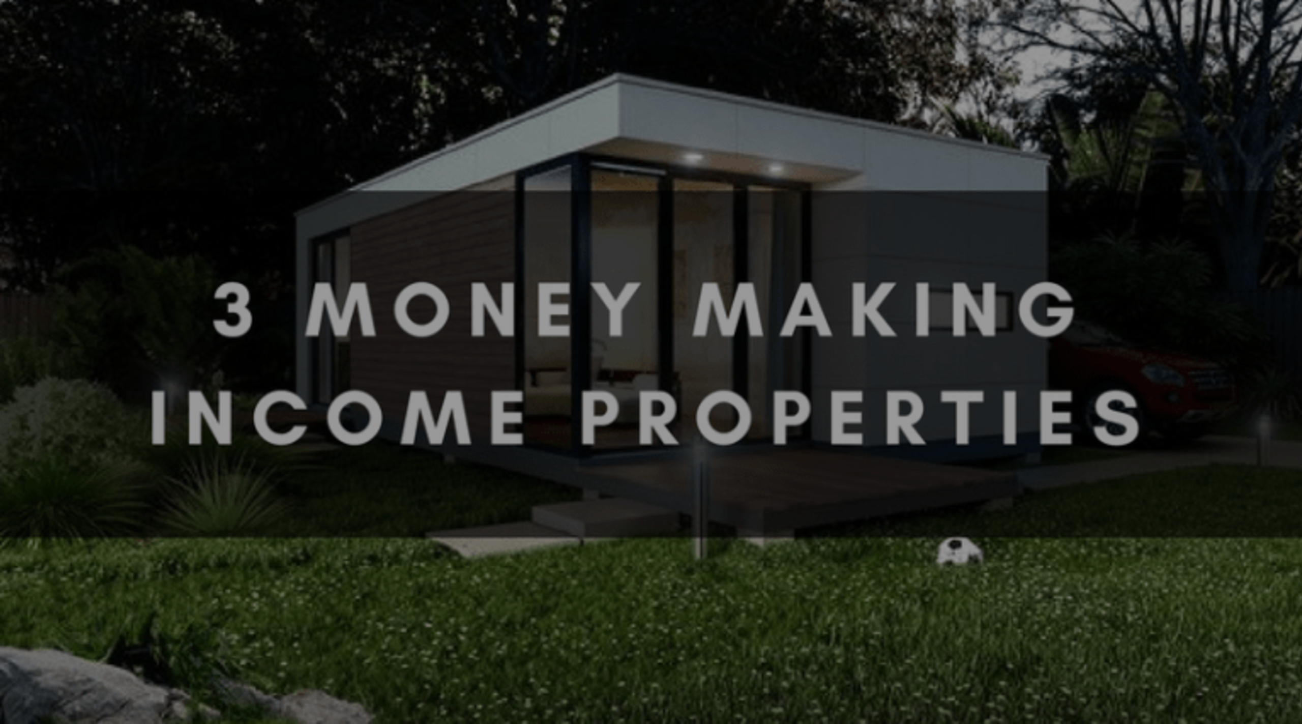 3 MONEY MAKING INCOME PROPERTIES
