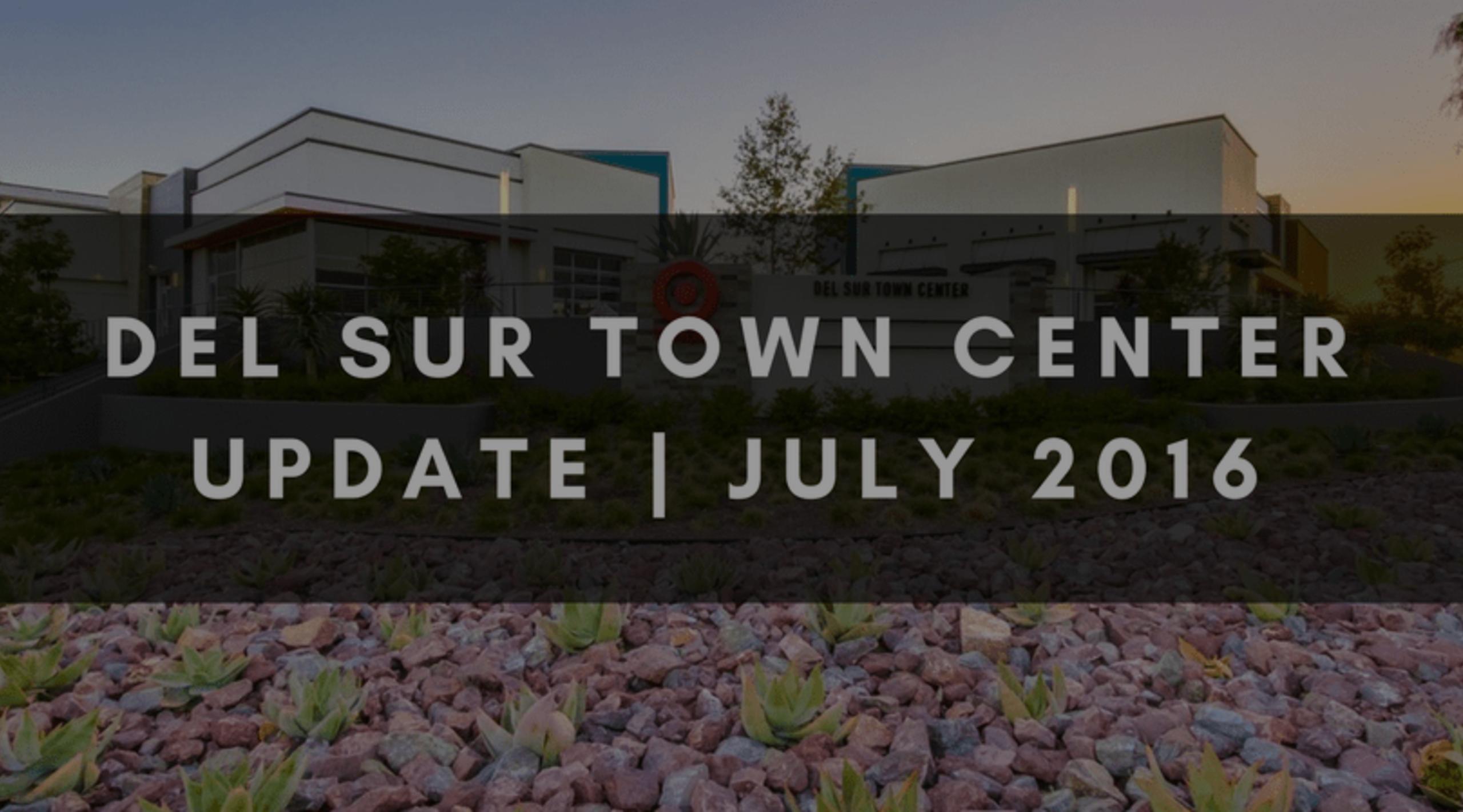 DEL SUR TOWN CENTER UPDATE   JULY 2016