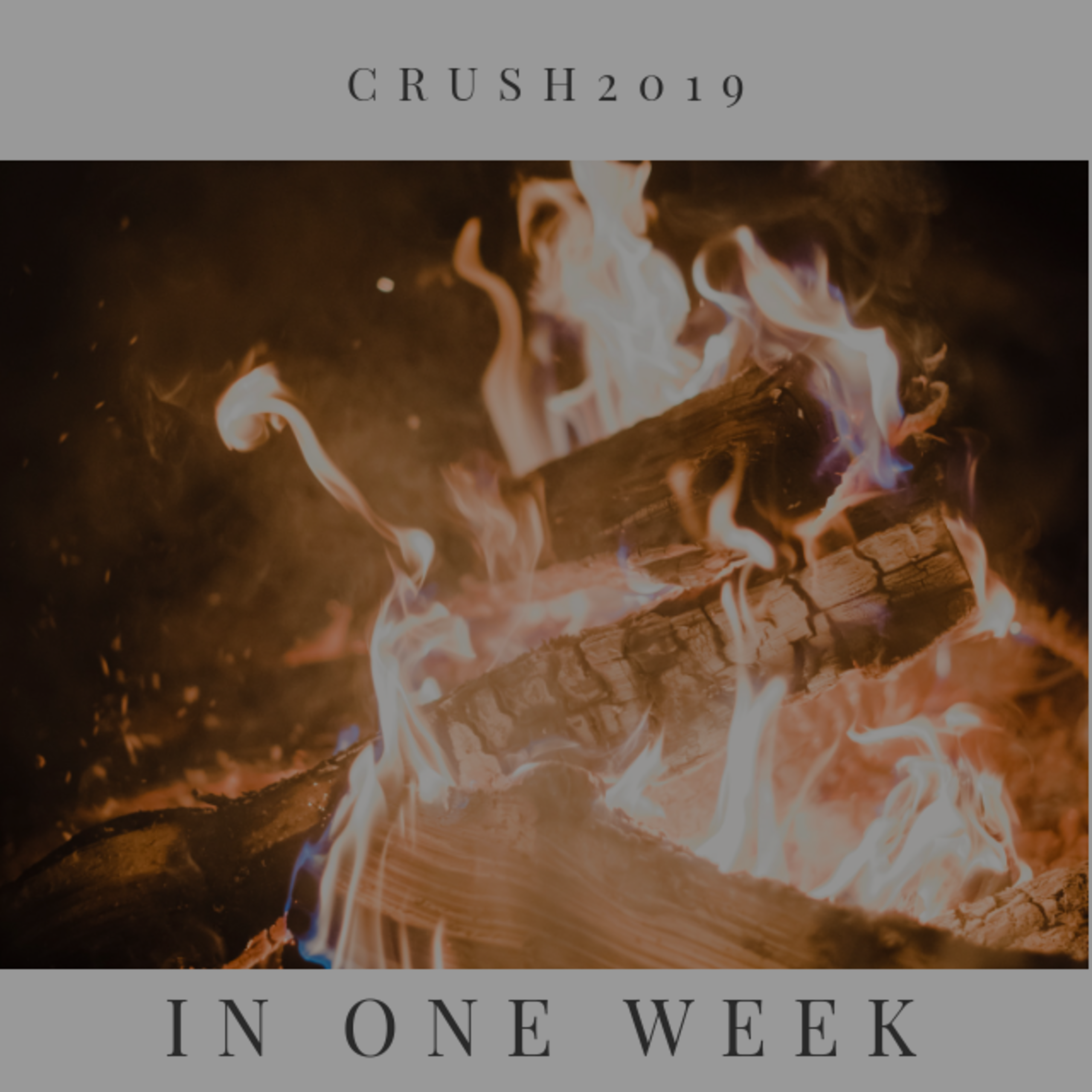 Crush 2019 in One Week